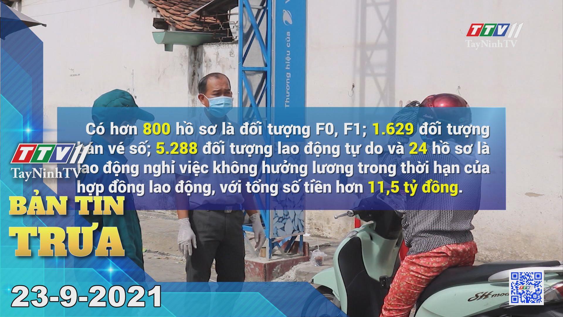 Bản tin trưa 23/9/2021 | Tin tức hôm nay | TayNinhTV