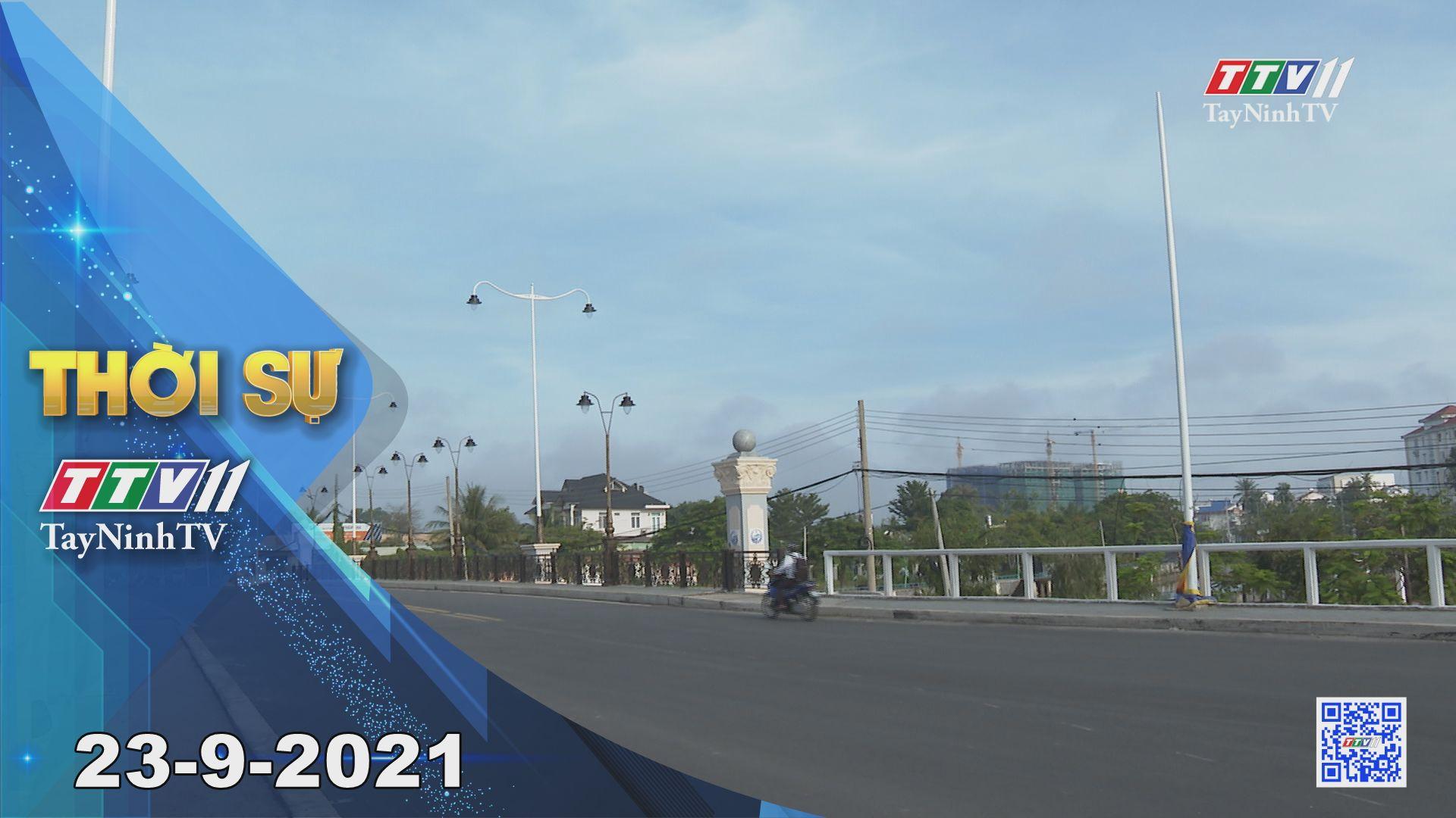 Thời sự Tây Ninh 23/9/2021 | Tin tức hôm nay | TayNinhTV