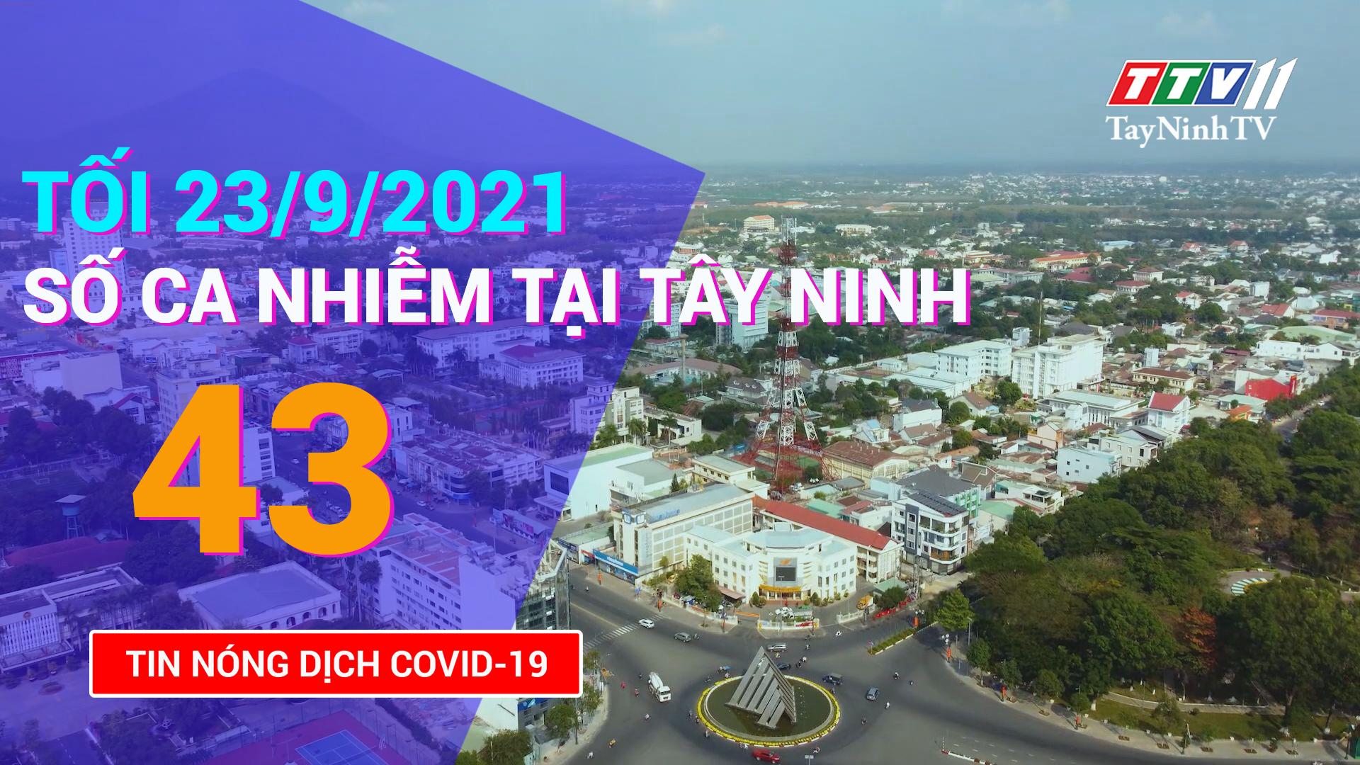 Tin tức Covid-19 tối 23/9/2021 | TayNinhTV