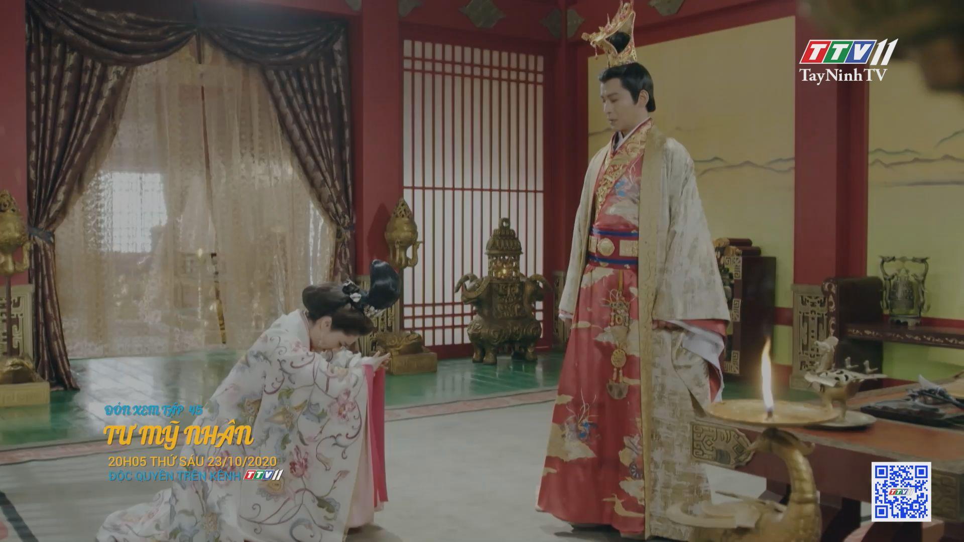 Tư mỹ nhân-TẬP 45 trailer   PHIM TƯ MỸ NHÂN   TayNinhTV