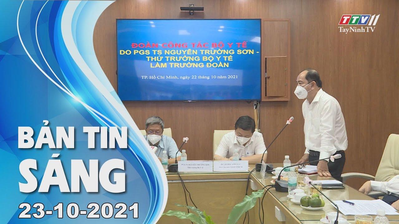 BẢN TIN SÁNG 23/10/2021 | Tin tức hôm nay | TayNinhTV