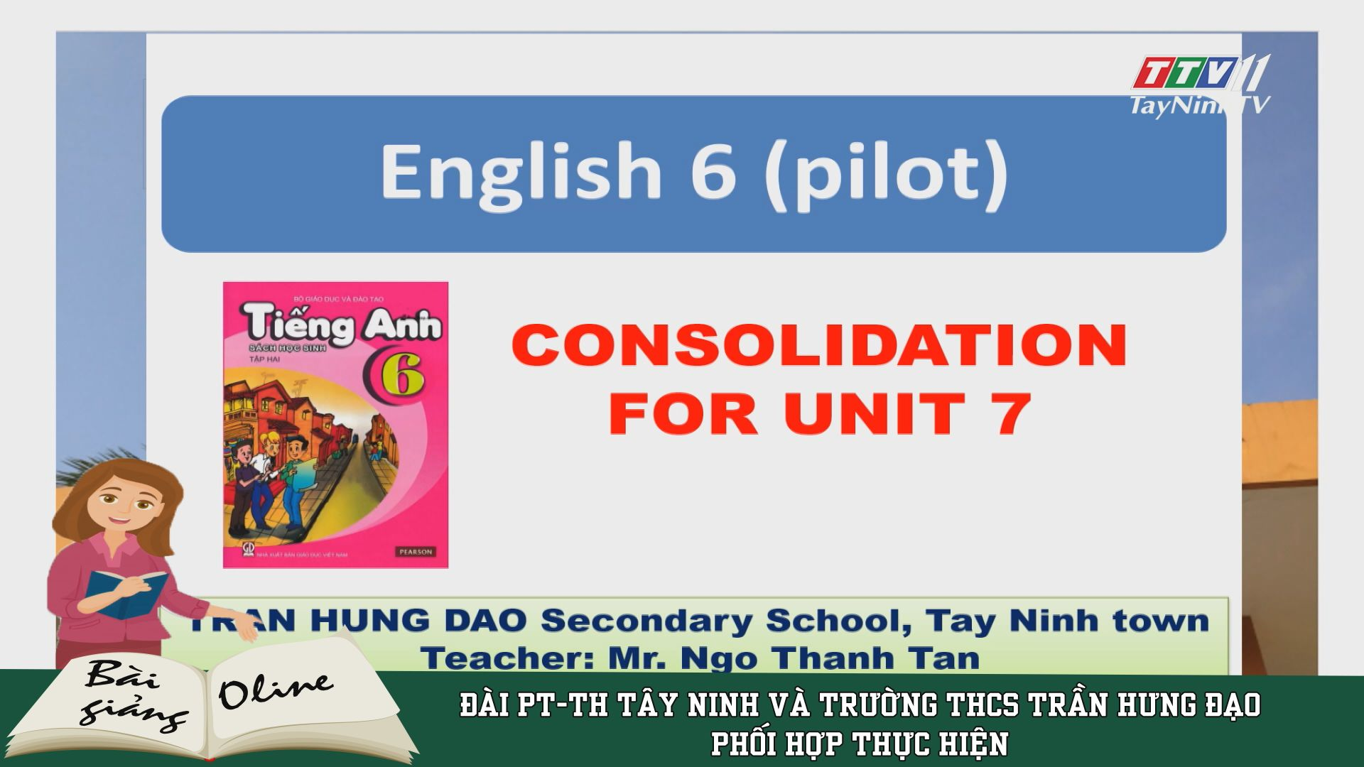 Consolidation for unit 7 - ENGLISH 6 (pilot) | ÔN TẬP TẠI NHÀ | TayNinhTV