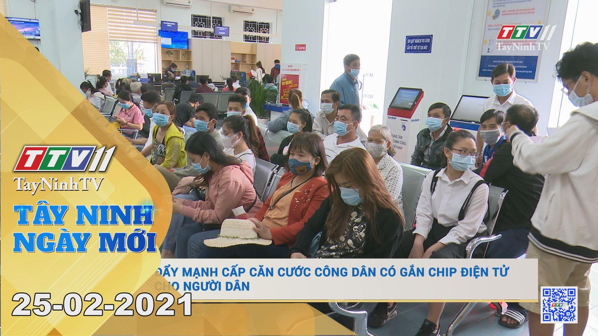 Tây Ninh Ngày Mới 25-02-2021 | Tin tức hôm nay | TayNinhTV