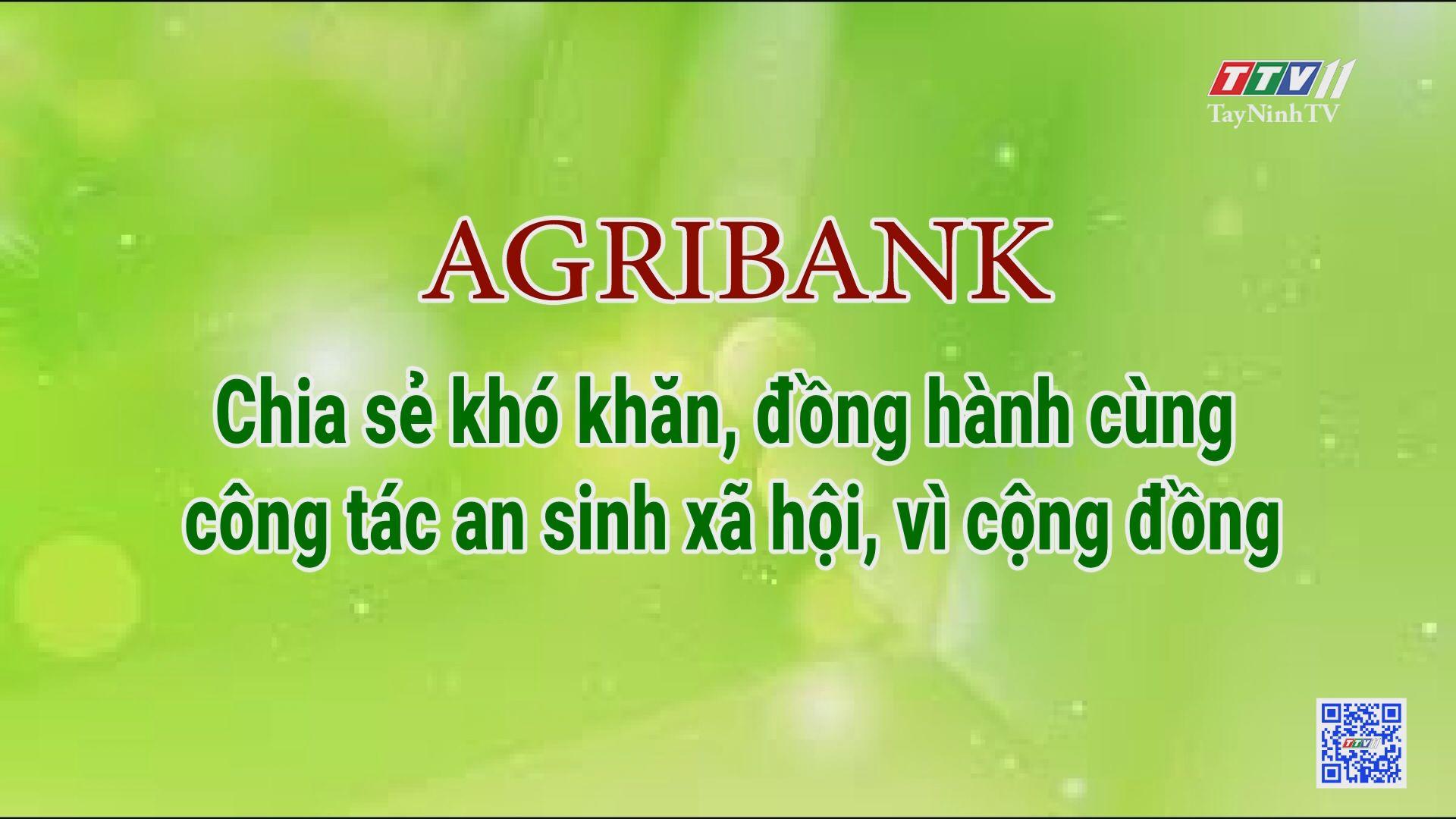 Agribank-Chia sẻ khó khăn, đồng hành cùng công tác an sinh xã hội, vì cộng đồng   NGÂN HÀNG VỚI TAM NÔNG   TayNinhTV