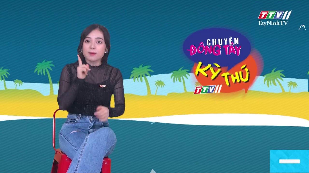 Chuyện Đông Tây Kỳ Thú 24-5-2020 | TayNinhTV
