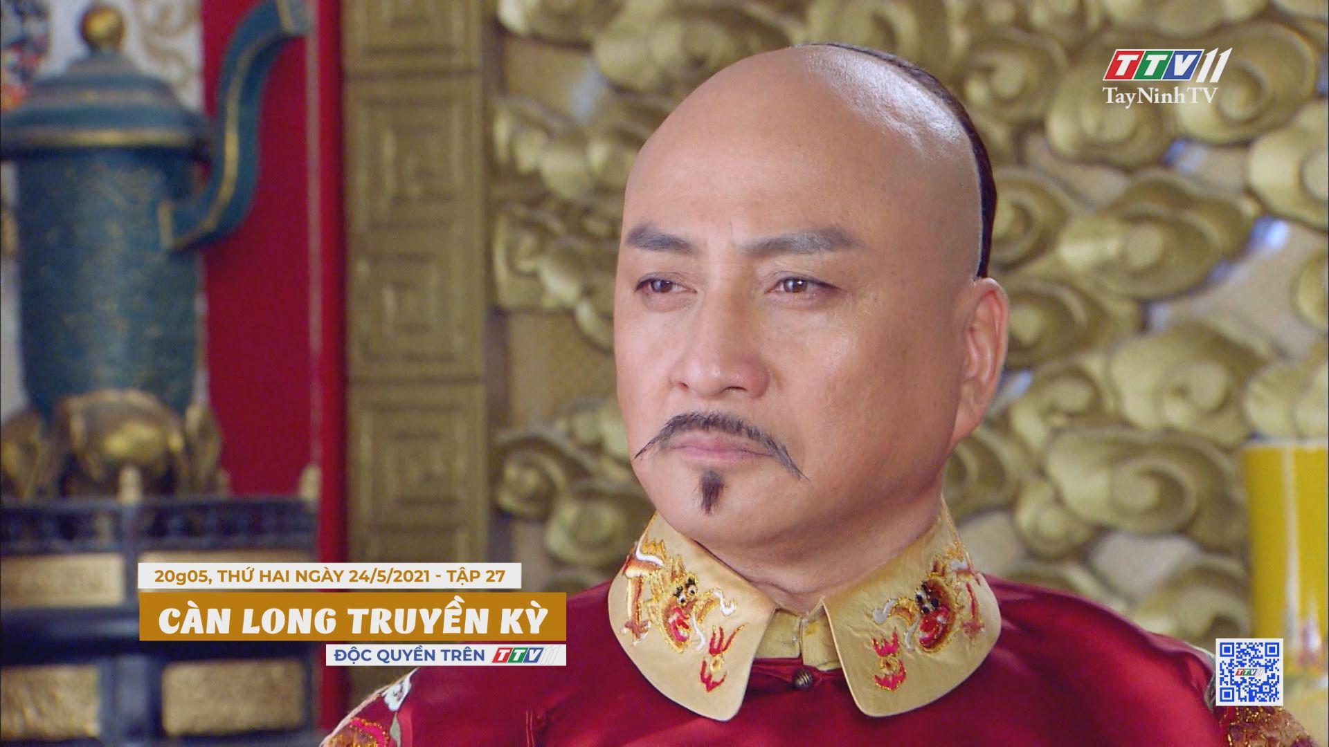 Càn Long truyền kỳ-Trailer tập 27 | PHIM CÀN LONG TRUYỀN KỲ | TayNinhTVE