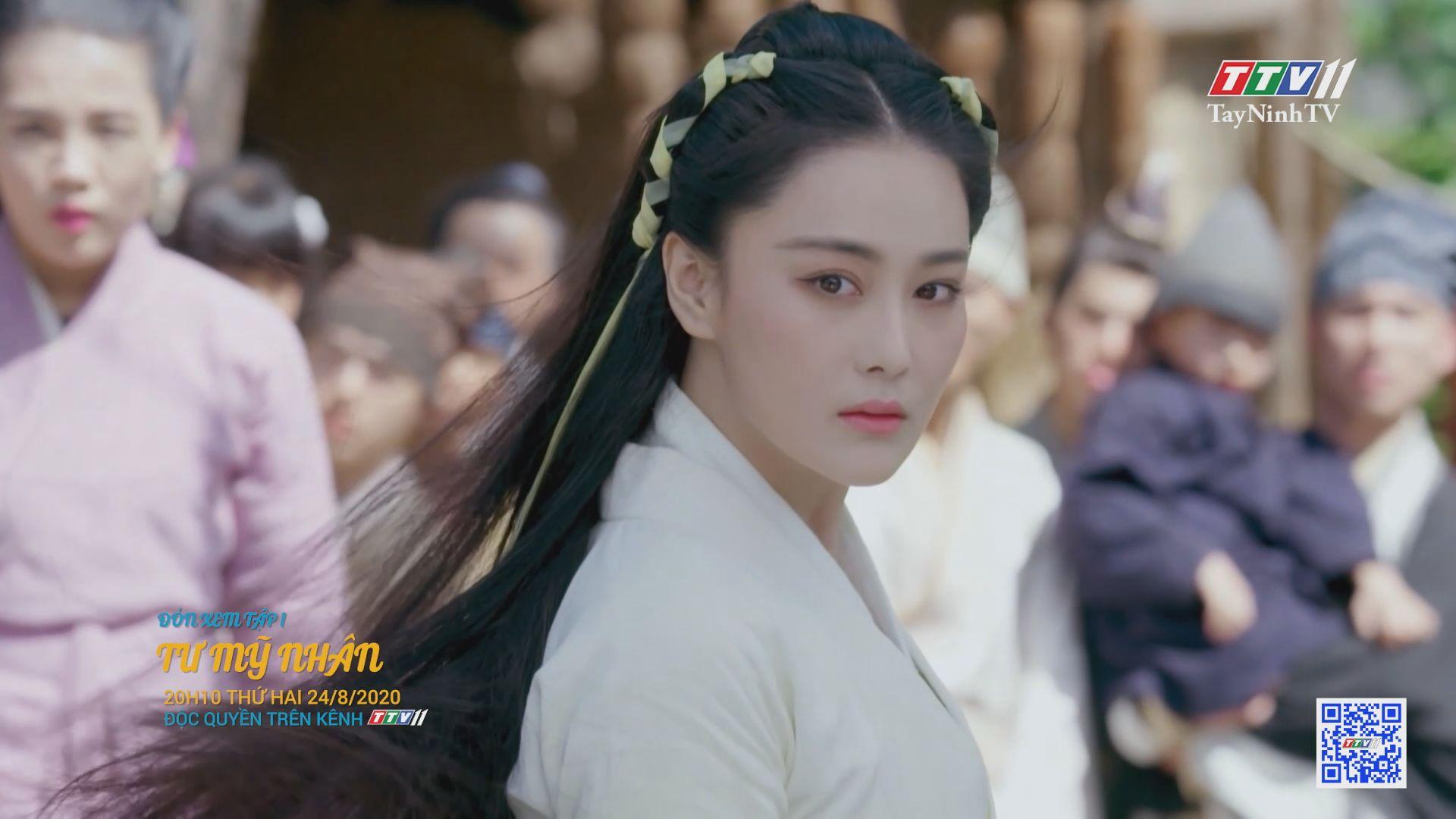 Tư mỹ nhân- TẬP 1 trailer   PHIM TƯ MỸ NHÂN   TayNinhTV