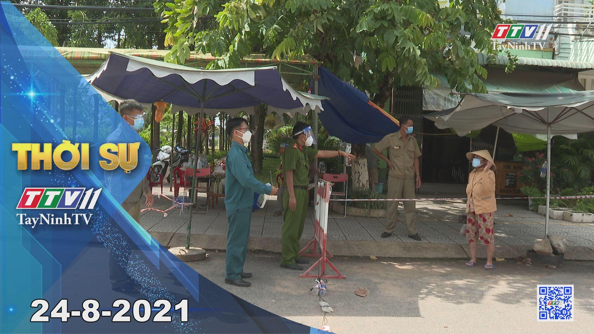 Thời sự Tây Ninh 24-8-2021   Tin tức hôm nay   TayNinhTV