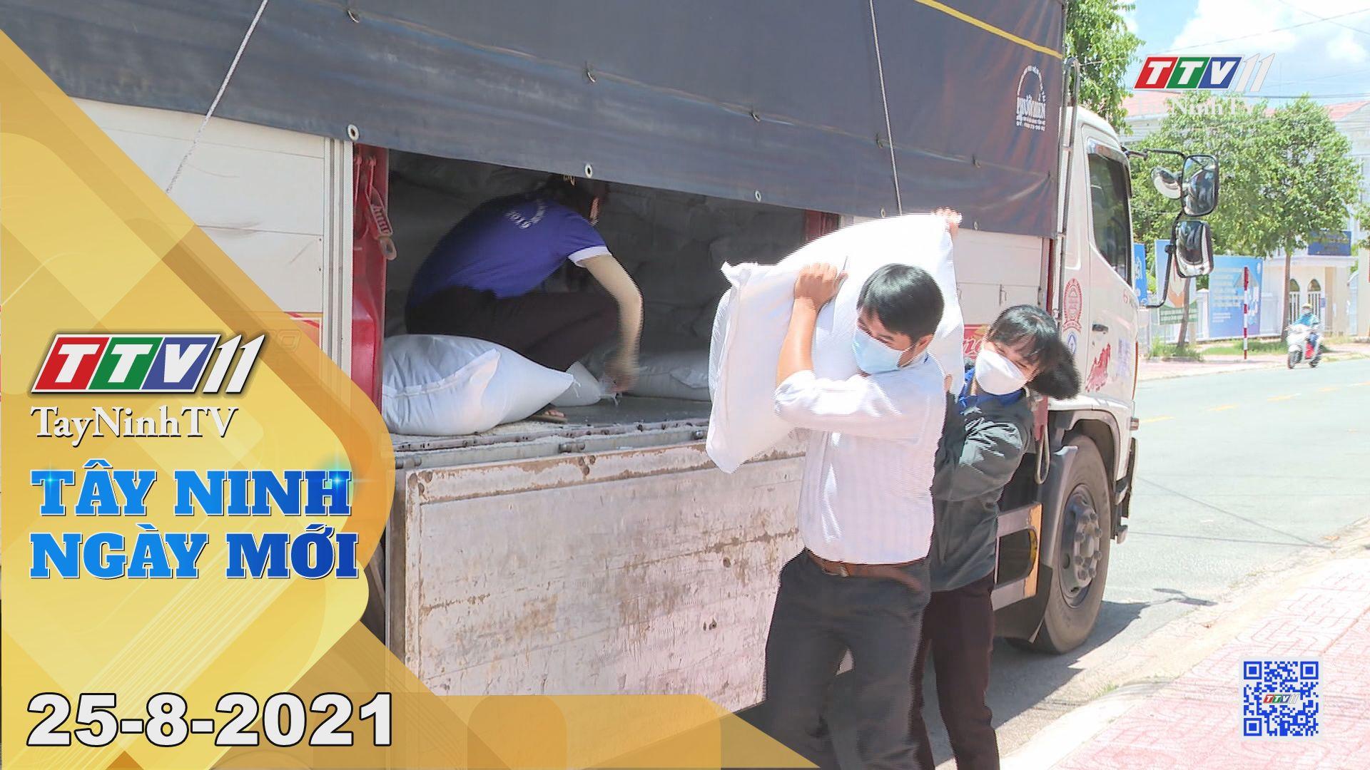 Tây Ninh Ngày Mới 25-8-2021 | Tin tức hôm nay | TayNinhTV