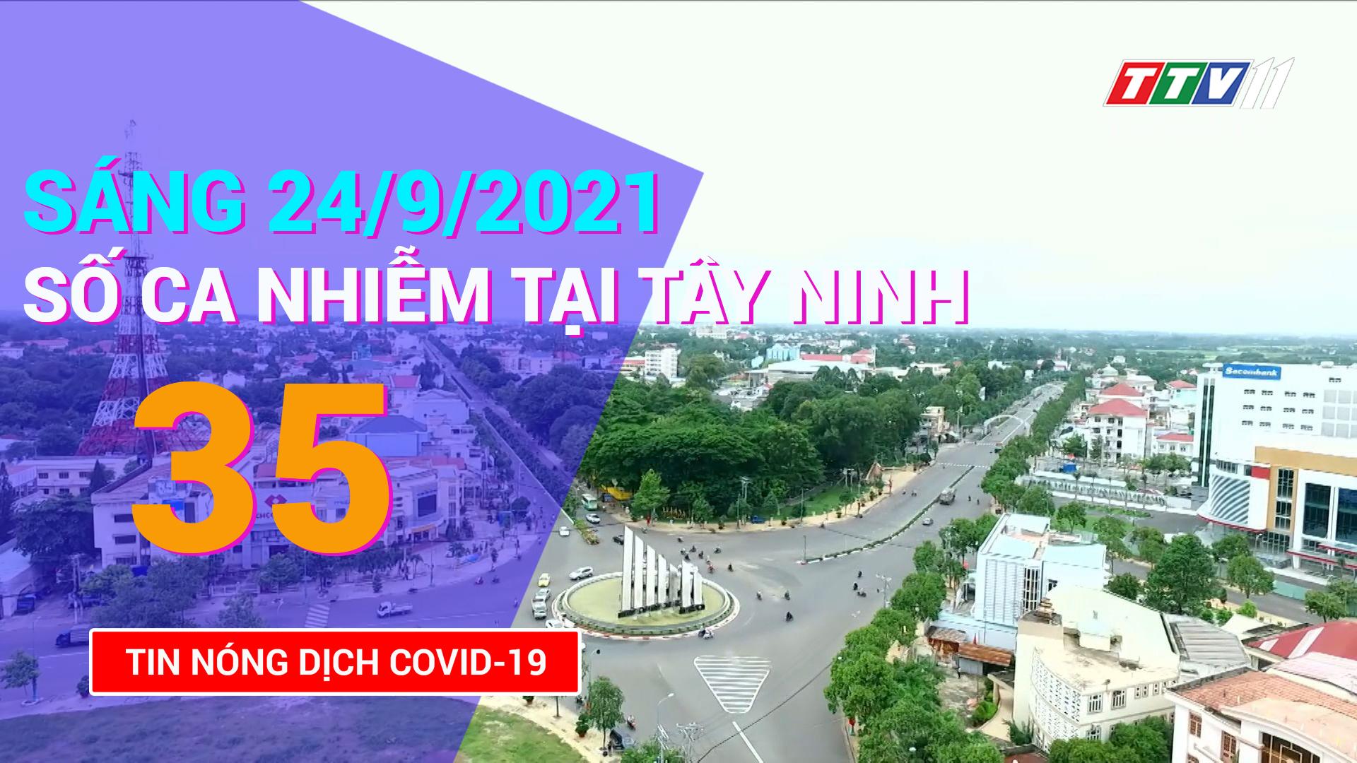 Tin tức Covid-19 sáng 24/9/2021 | TayNinhTV