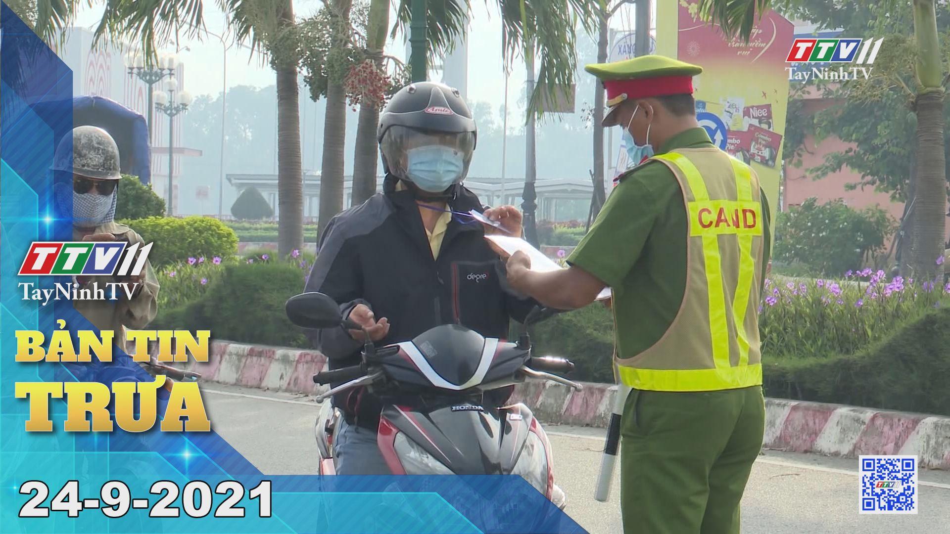 Bản tin sáng 24/9/2021 | Tin tức hôm nay | TayNinhTV