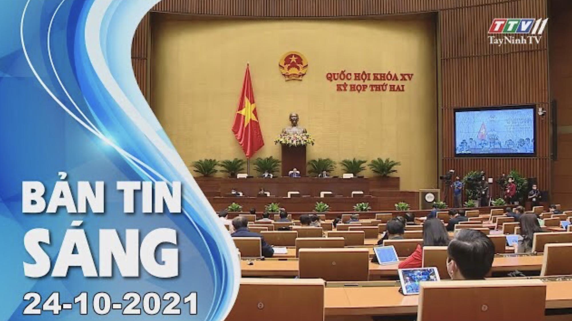 BẢN TIN SÁNG 24/10/2021 | Tin tức hôm nay | TayNinhTV