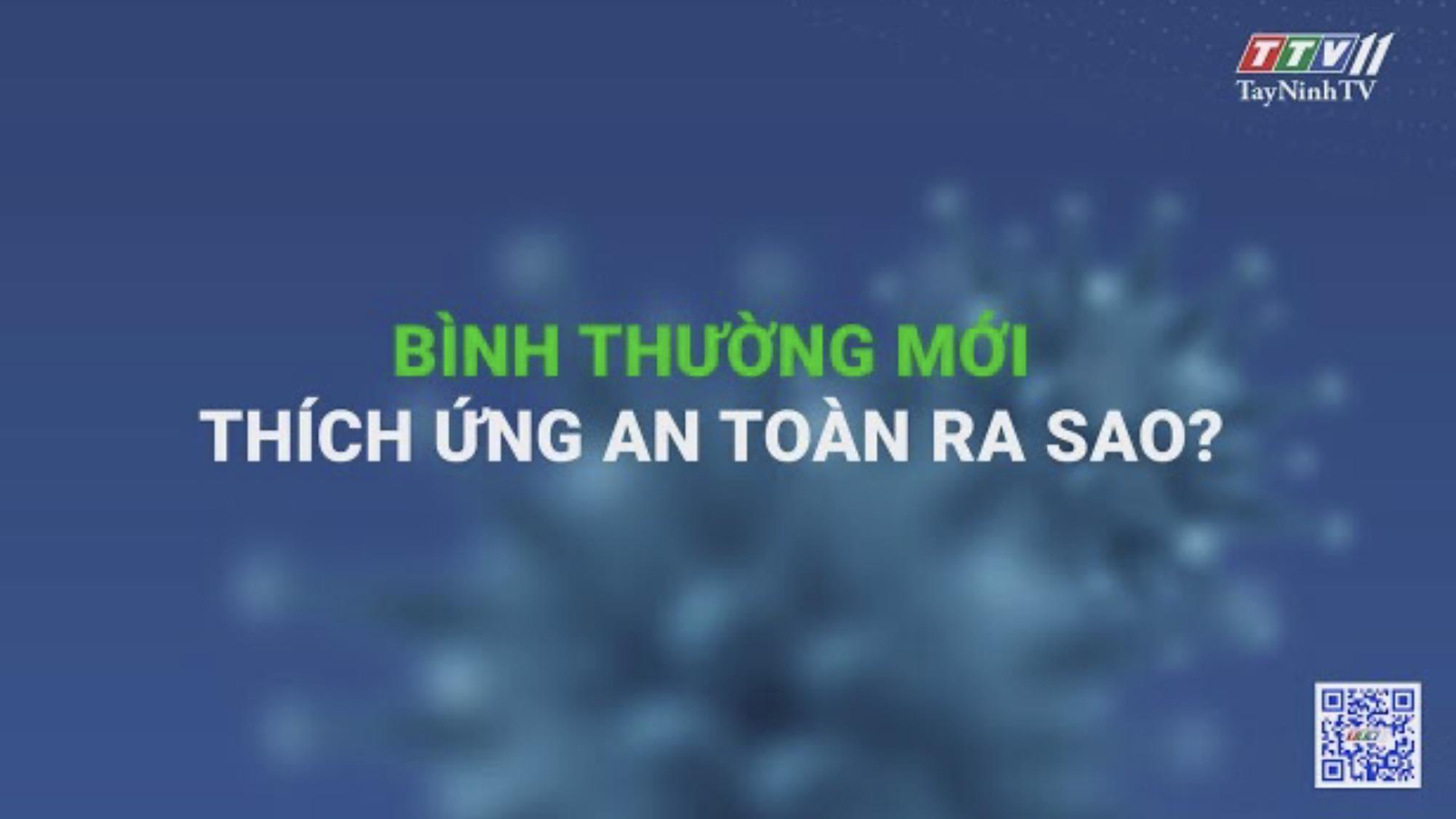 BÌNH THƯỜNG MỚI THÍCH ỨNG AN TOÀN RA SAO? | Những vấn đề hôm nay | TayNinhTV