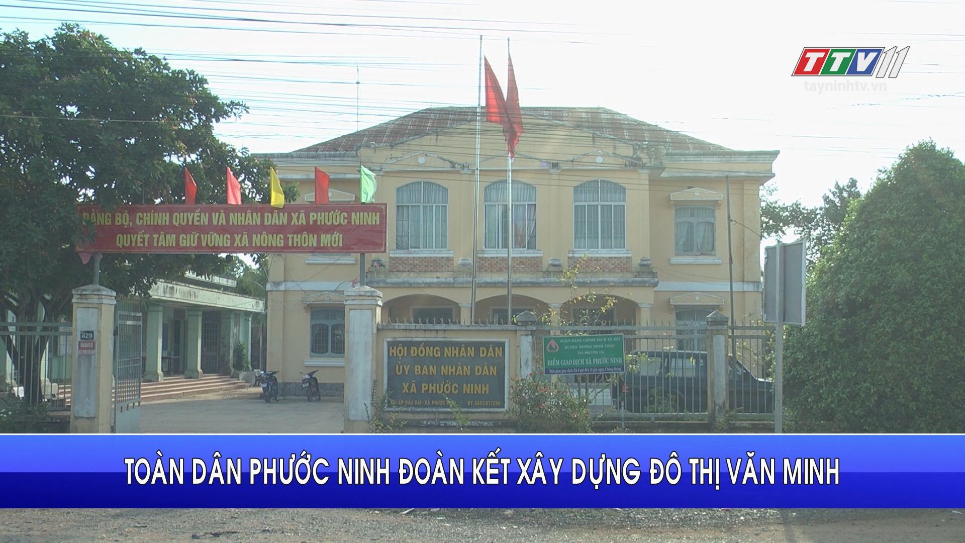 Toàn dân Phước Ninh đoàn kết xây dựng đô thị văn minh | NÔNG NGHIỆP TÂY NINH | TayNinhTV