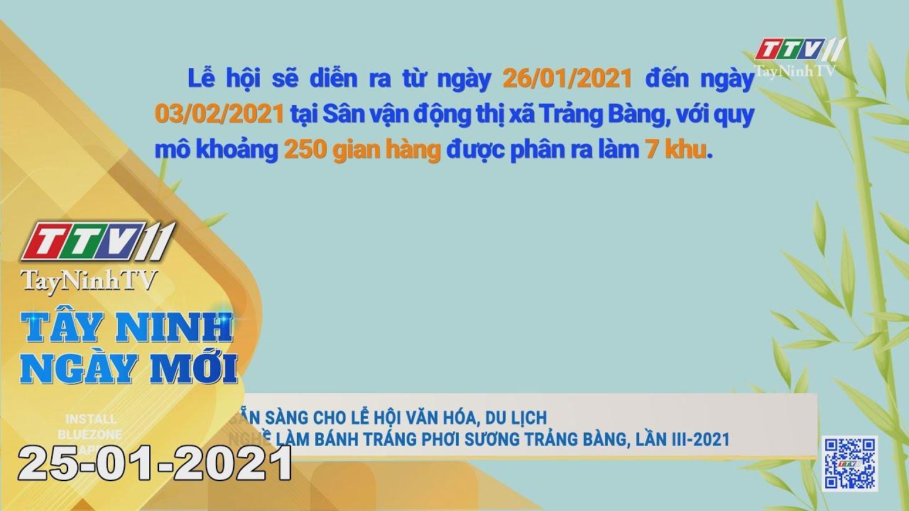 Tây Ninh Ngày Mới 25-01-2021 | Tin tức hôm nay | TayNinhTV