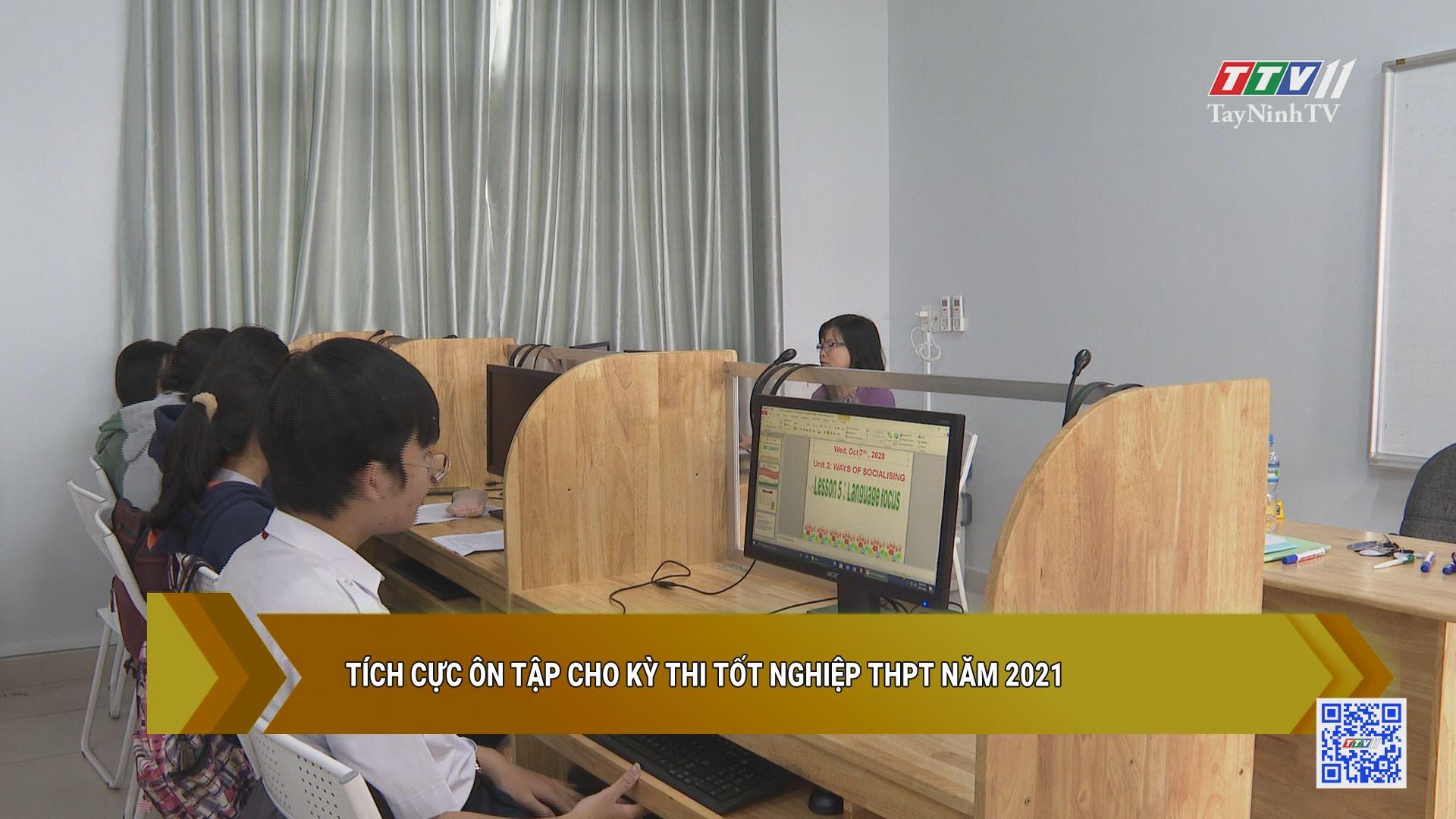 Tích cực ôn tập cho kỳ thi tốt nghiệp THPT năm 2021 | GIÁO DỤC ĐÀO TẠO | TayNinhTV