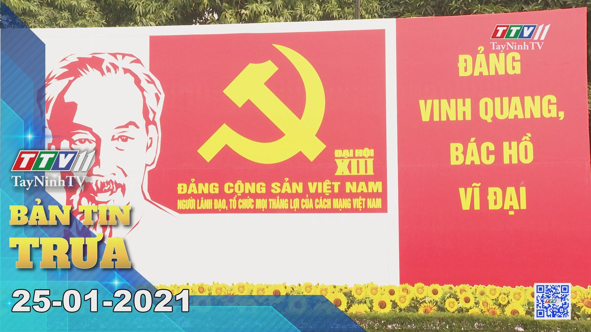 Bản tin trưa 25-01-2021 | Tin tức hôm nay | TayNinhTV