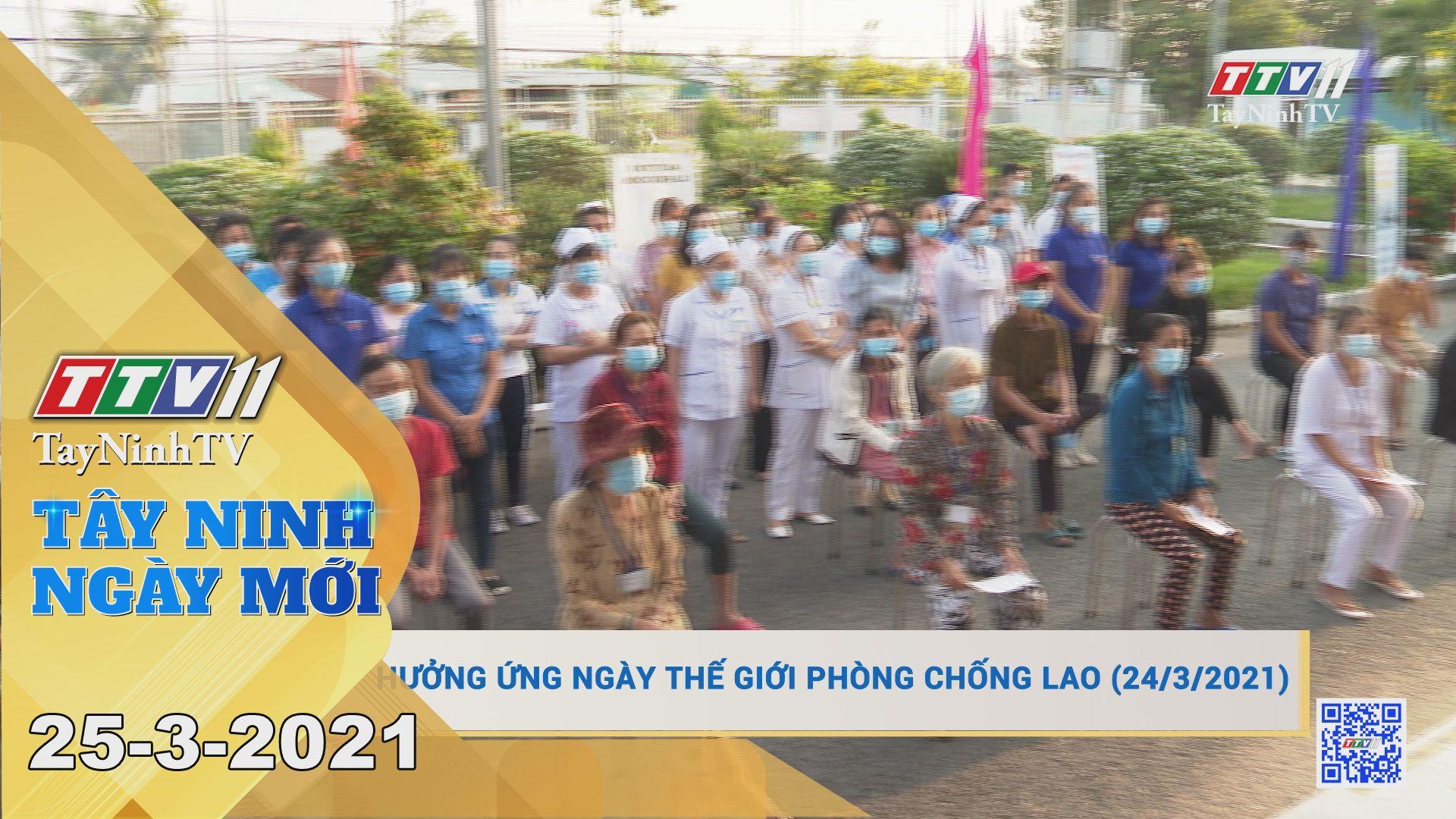Tây Ninh Ngày Mới 25-3-2021 | Tin tức hôm nay | TayNinhTV