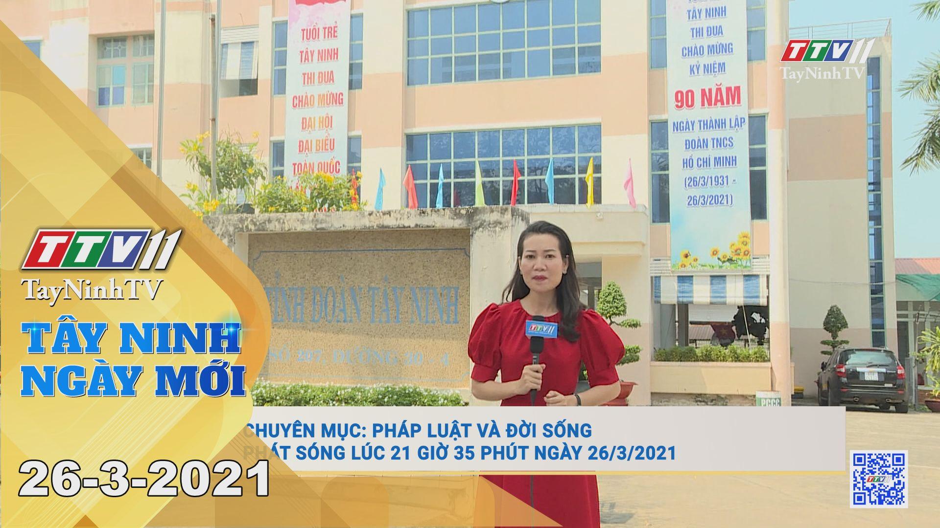 Tây Ninh Ngày Mới 26-3-2021 | Tin tức hôm nay | TayNinhTV