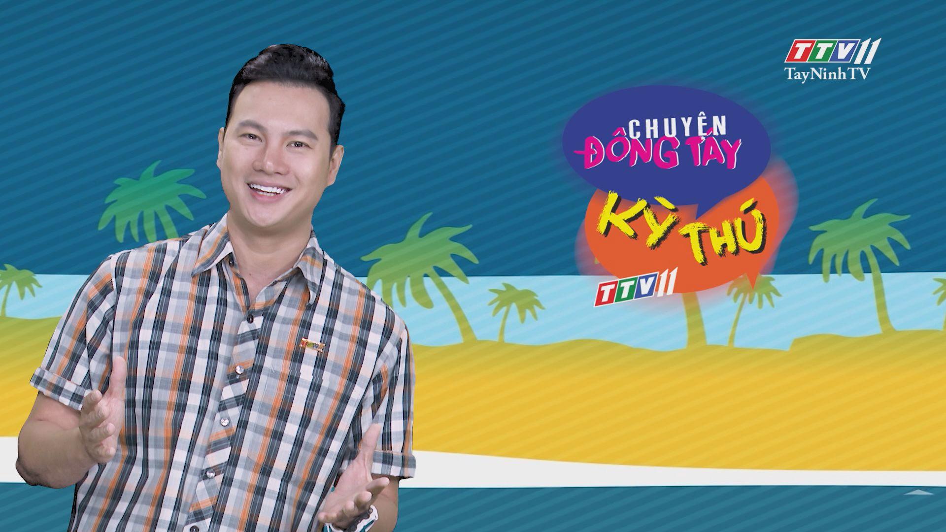 Chuyện Đông Tây Kỳ Thú 25-7-2020 | TayNinhTV