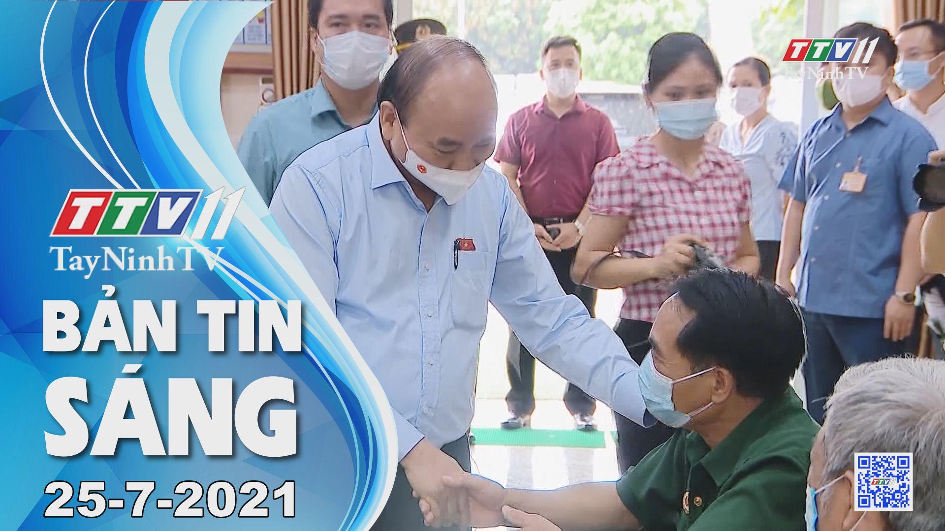 Bản tin sáng 25-7-2021 | Tin tức hôm nay | TayNinhTV