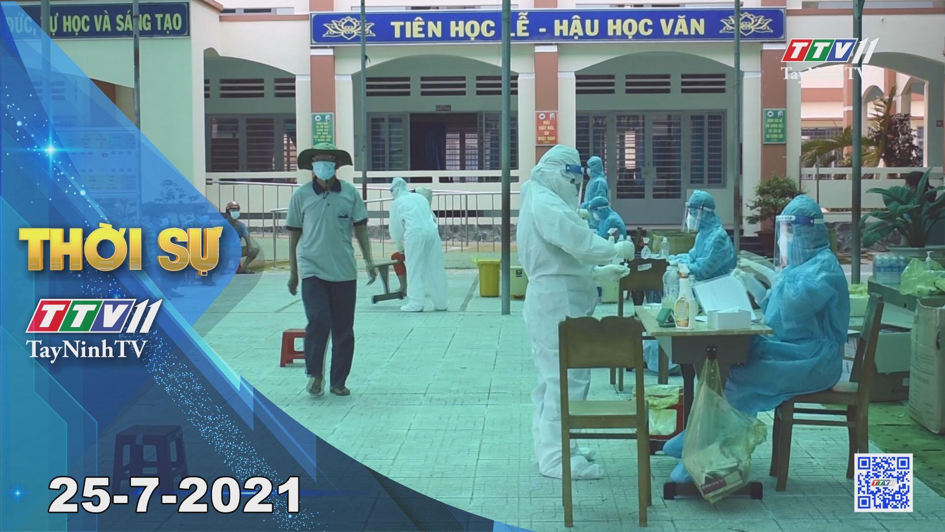 Thời sự Tây Ninh 25-7-2021 | Tin tức hôm nay | TayNinhTV