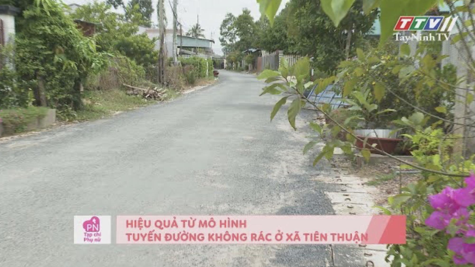 Hiệu quả từ mô hình tuyến đường không rác ở xã Tiên Thuận | TẠP CHÍ PHỤ NỮ | TayNinhTV