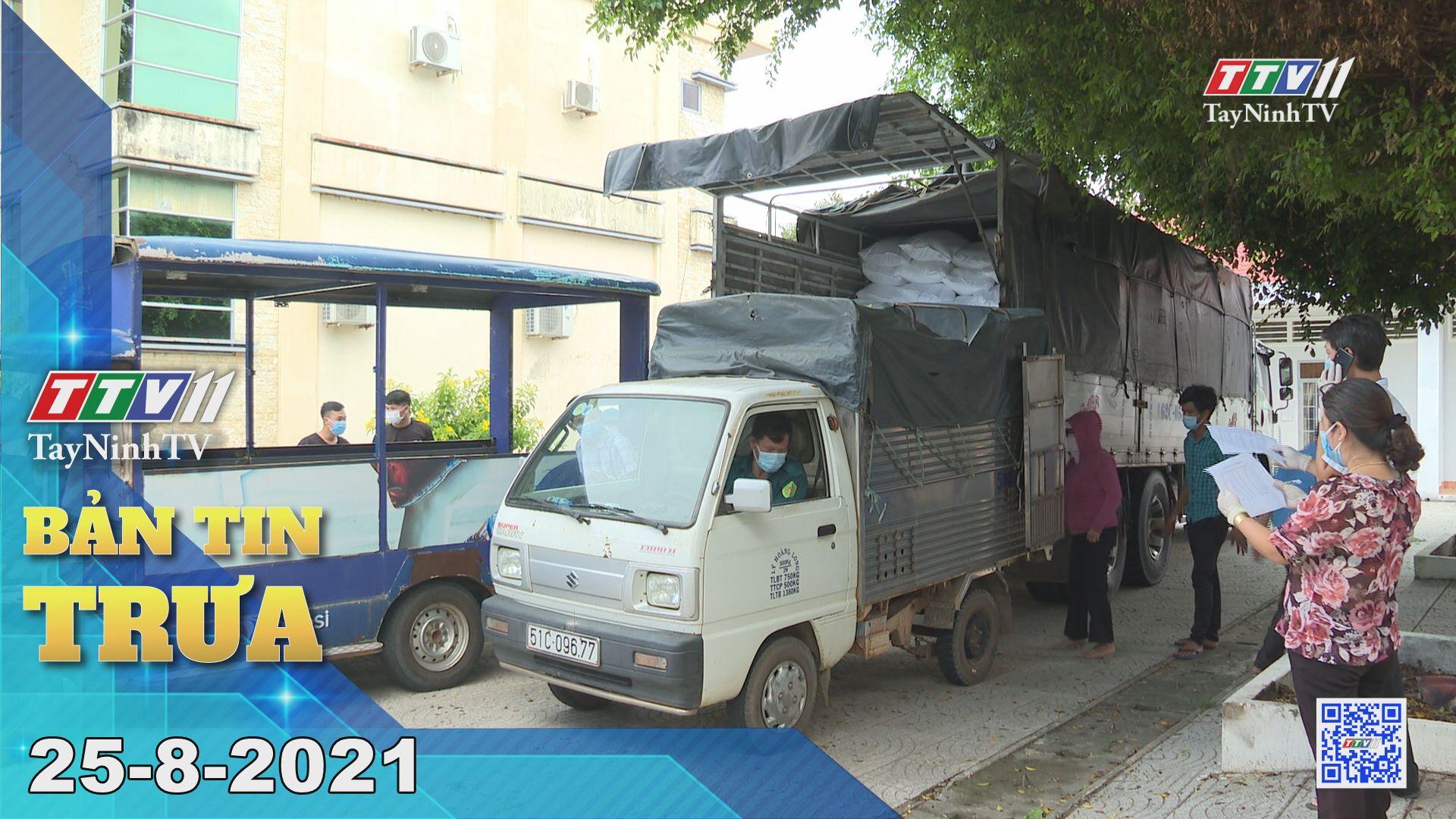 Bản tin trưa 25-8-2021 | Tin tức hôm nay | TayNinhTV
