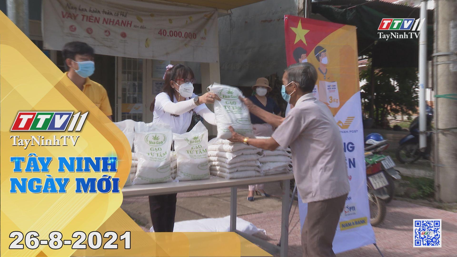 Tây Ninh Ngày Mới 26-8-2021 | Tin tức hôm nay | TayNinhTV