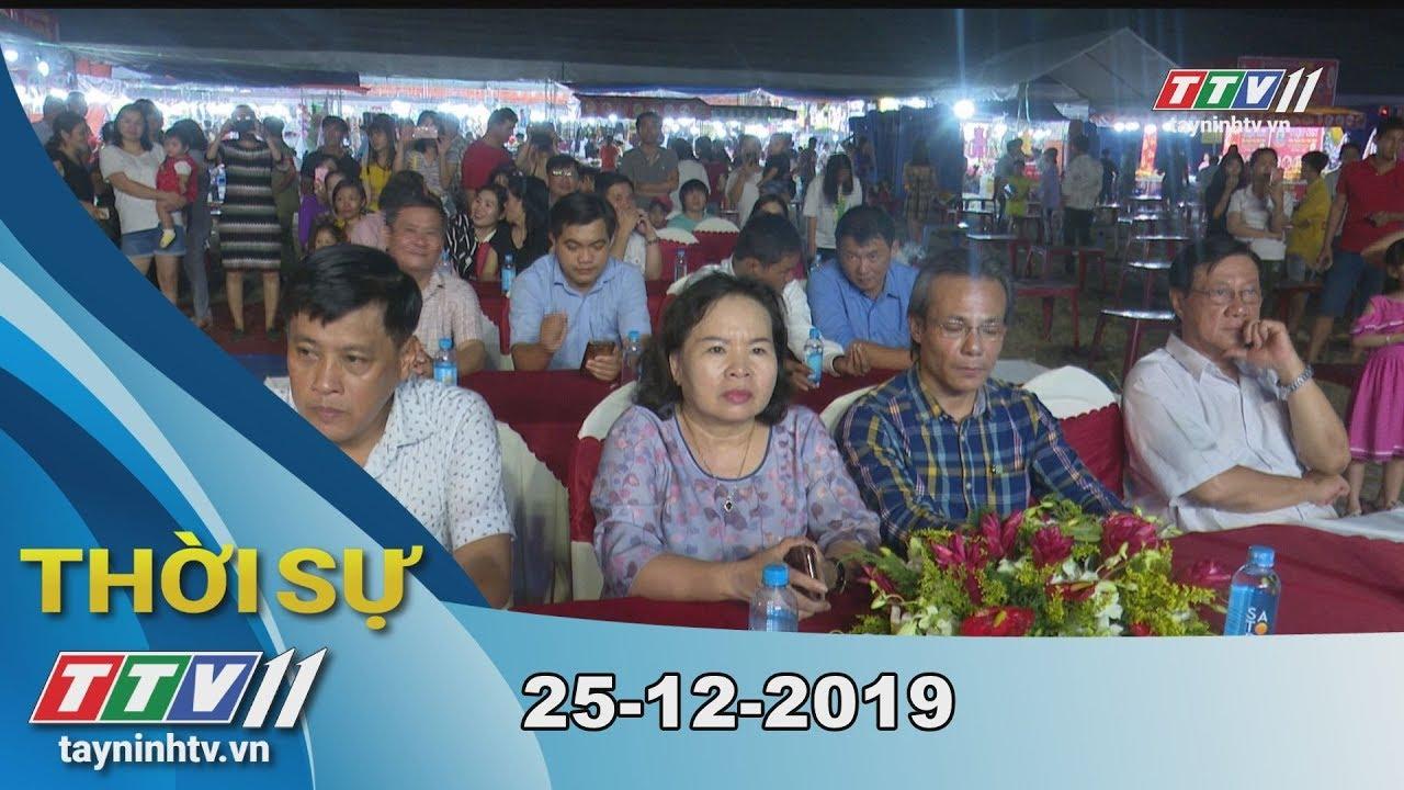 Thời sự Tây Ninh 25-12-2019 | Tin tức hôm nay | TayNinhTV