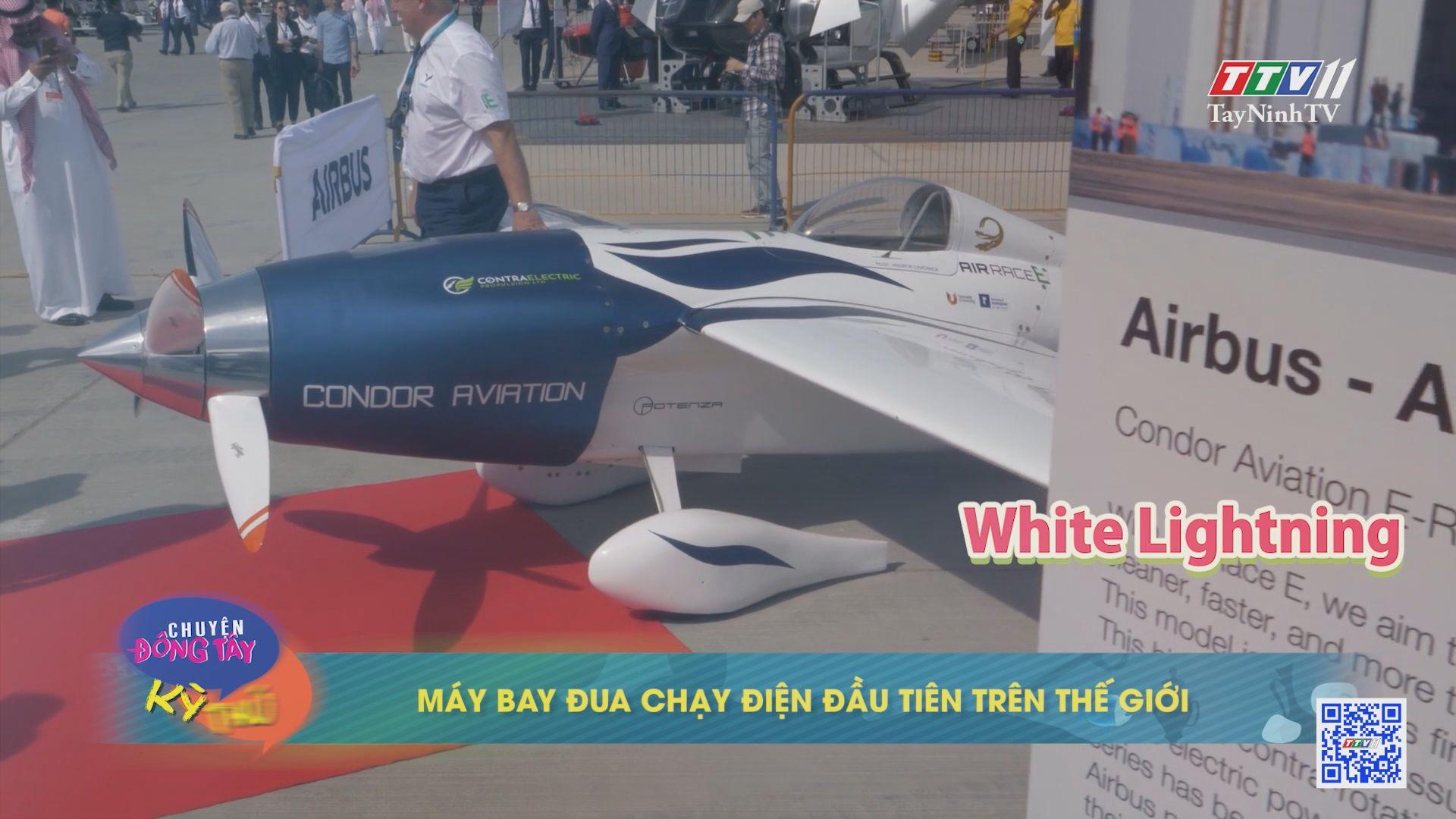 Máy bay đua chạy điện đầu tiên trên thế giới | CHUYỆN ĐÔNG TÂY KỲ THÚ | TayNinhTVE