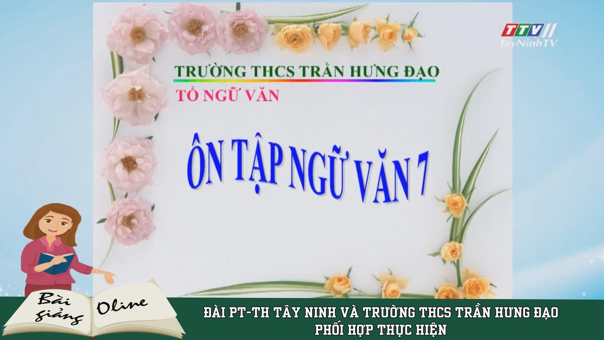 Ôn tập NGỮ VĂN 7 | ÔN TẬP TẠI NHÀ | TayNinhTV