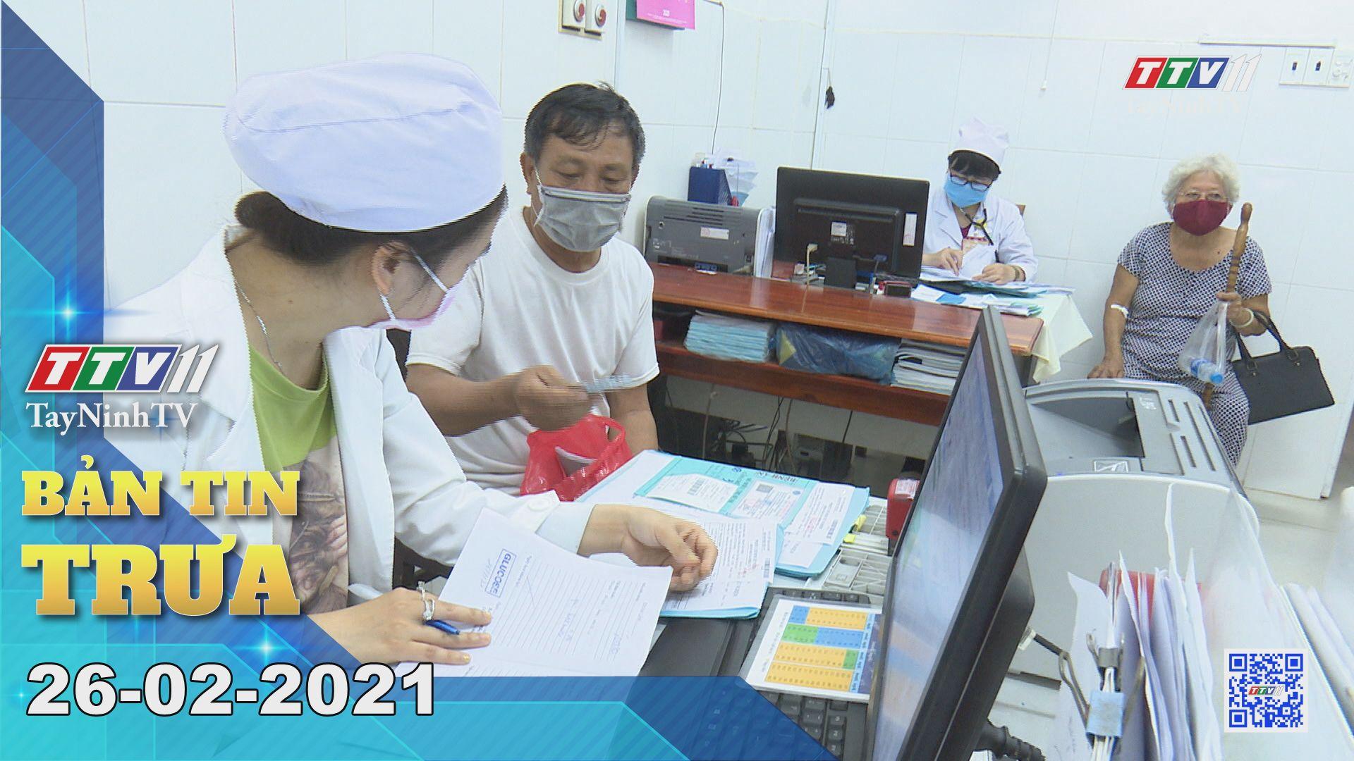 Bản tin trưa 26-02-2021 | Tin tức hôm nay | TayNinhTV