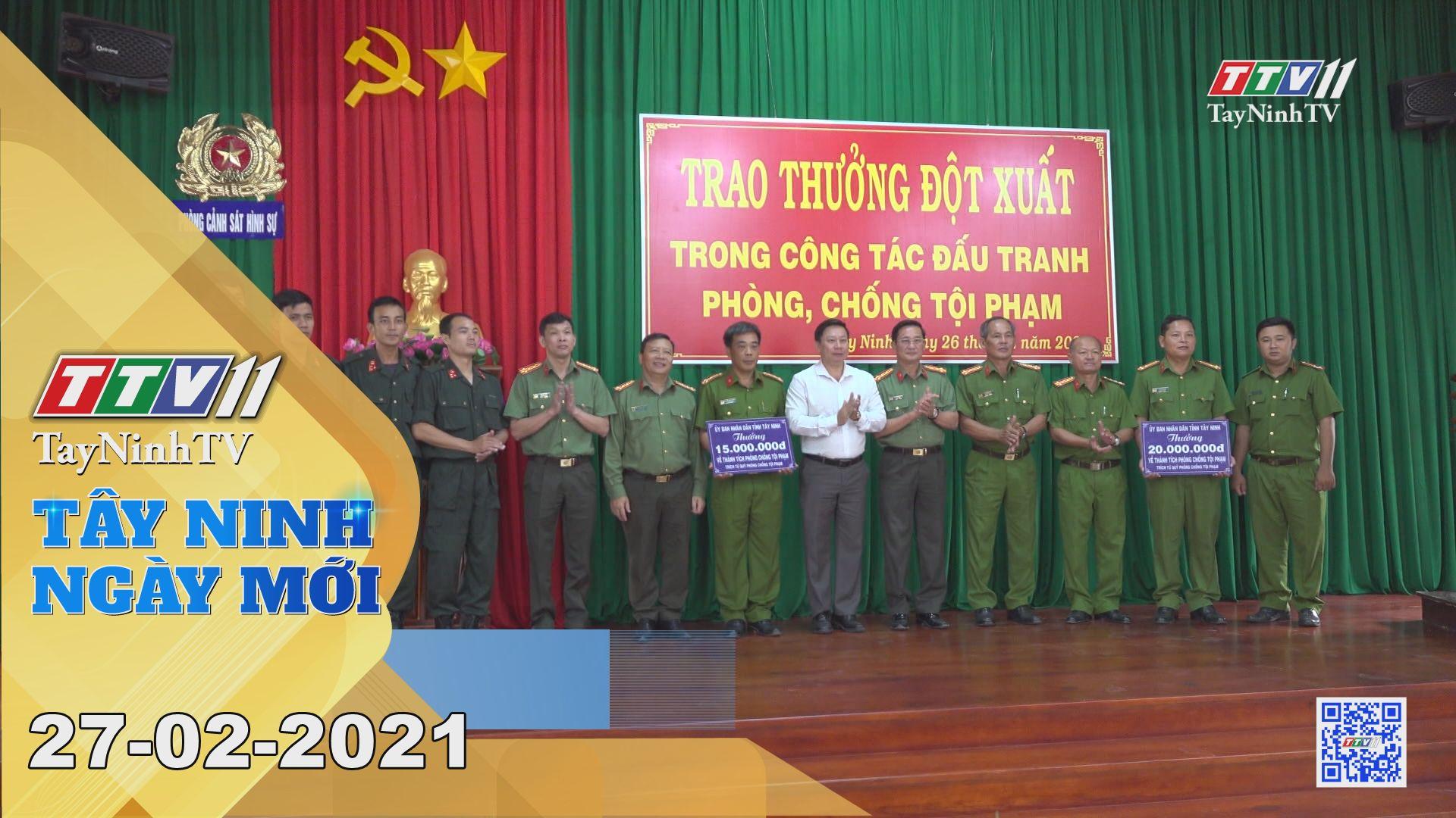 Tây Ninh Ngày Mới 27-02-2021 | Tin tức hôm nay | TayNinhTV