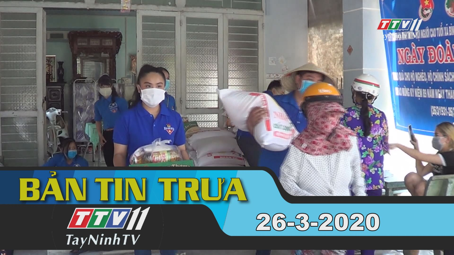 Bản tin trưa 26-3-2020 | Tin tức hôm nay | TayNinhTV