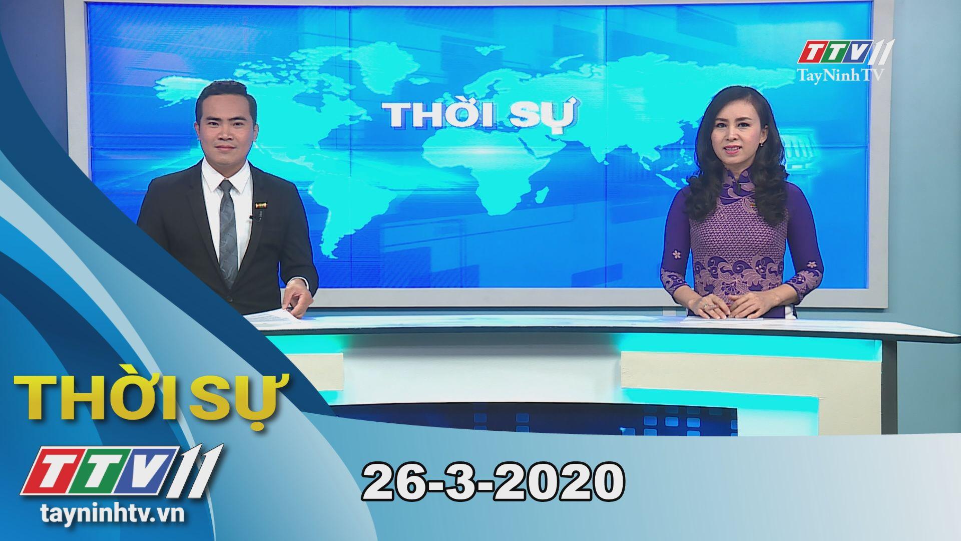Thời sự Tây Ninh 26-3-2020 | Tin tức hôm nay | TayNinhTV