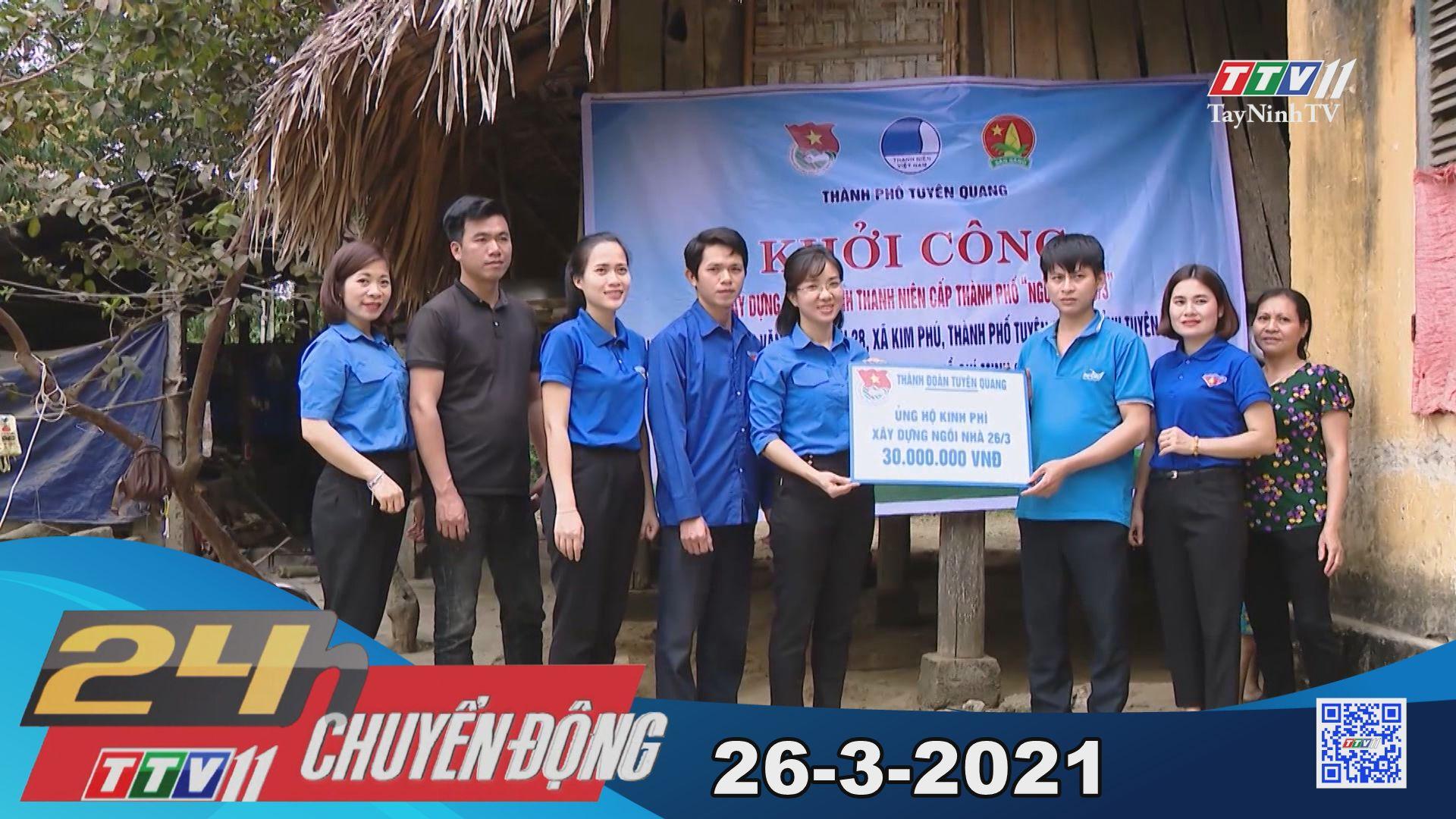 24h Chuyển động 26-3-2021 | Tin tức hôm nay | TayNinhTV