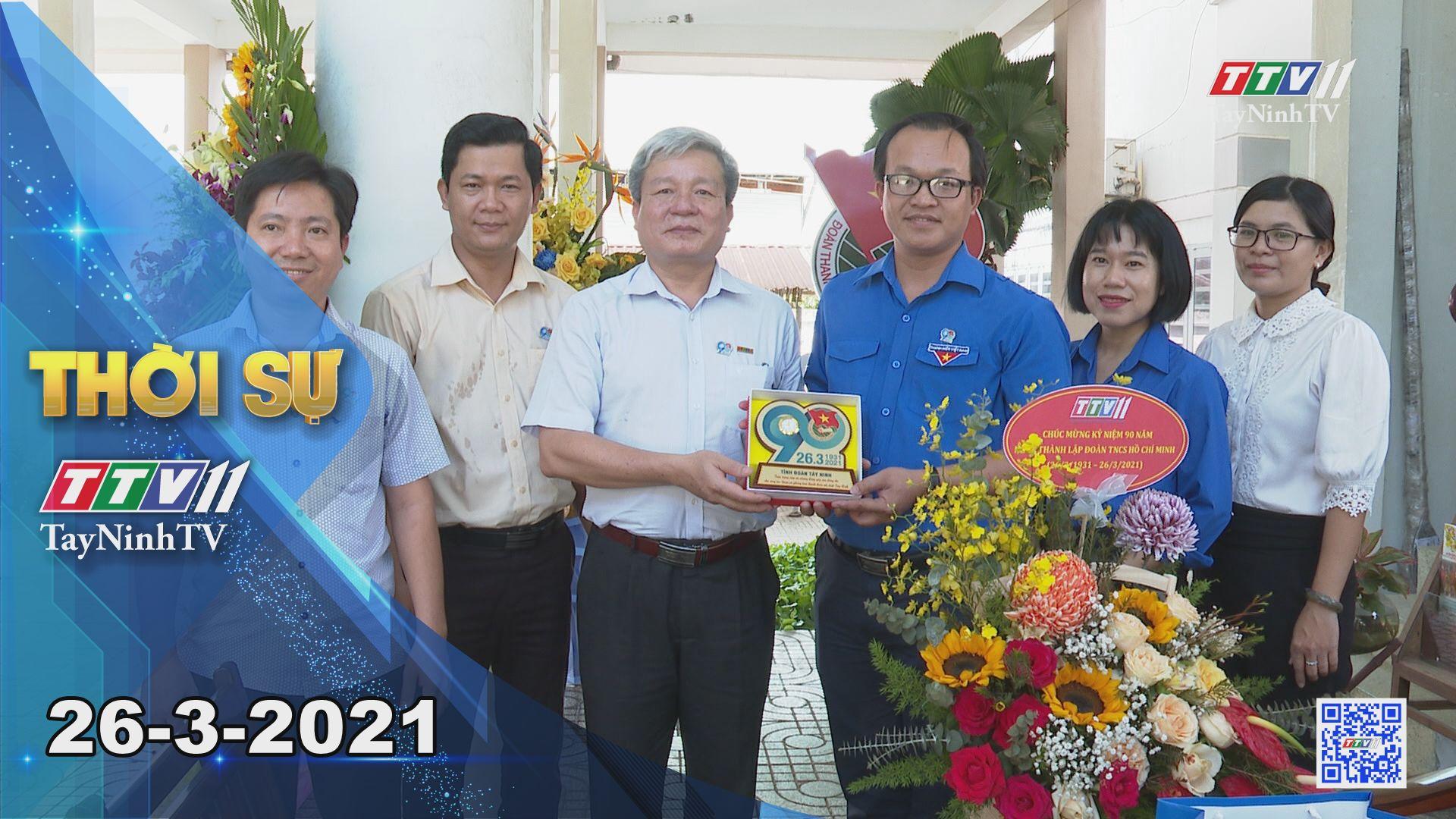 Thời sự Tây Ninh 26-3-2021 | Tin tức hôm nay | TayNinhTV