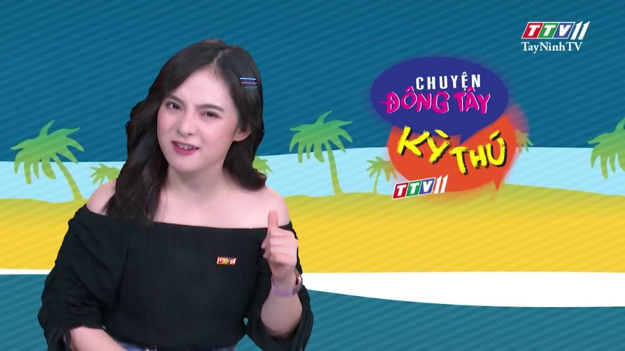 Chuyện Đông Tây Kỳ Thú 26-5-2020 | TayNinhTV