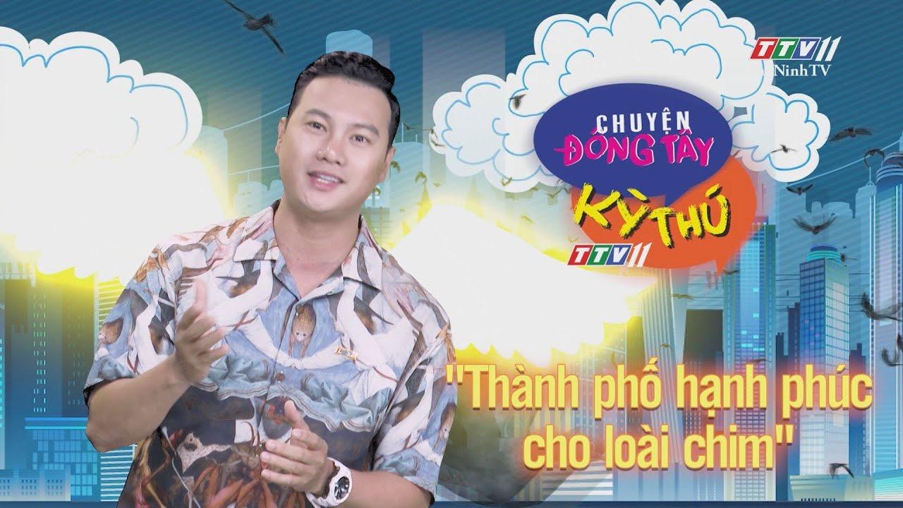 Chuyện Đông Tây Kỳ Thú 26-7-2020 | TayNinhTV
