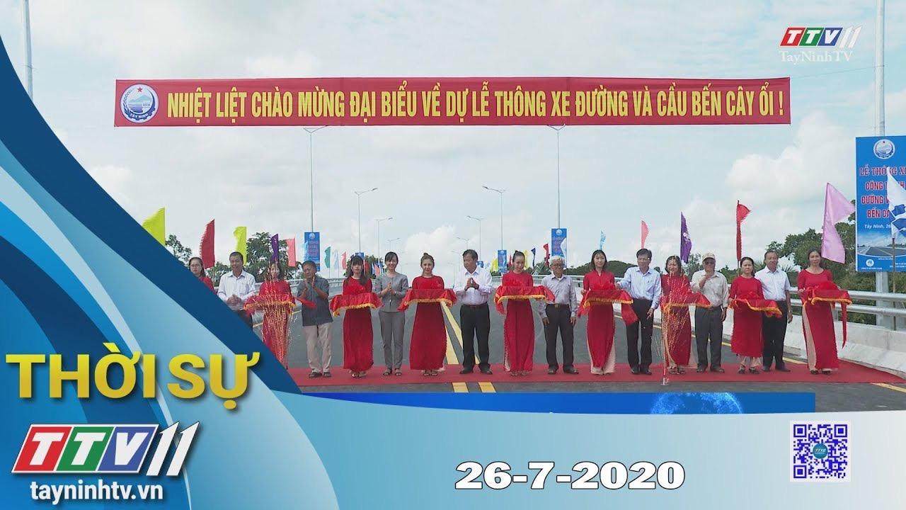 Thời sự Tây Ninh 26-7-2020 | Tin tức hôm nay | TayNinhTV
