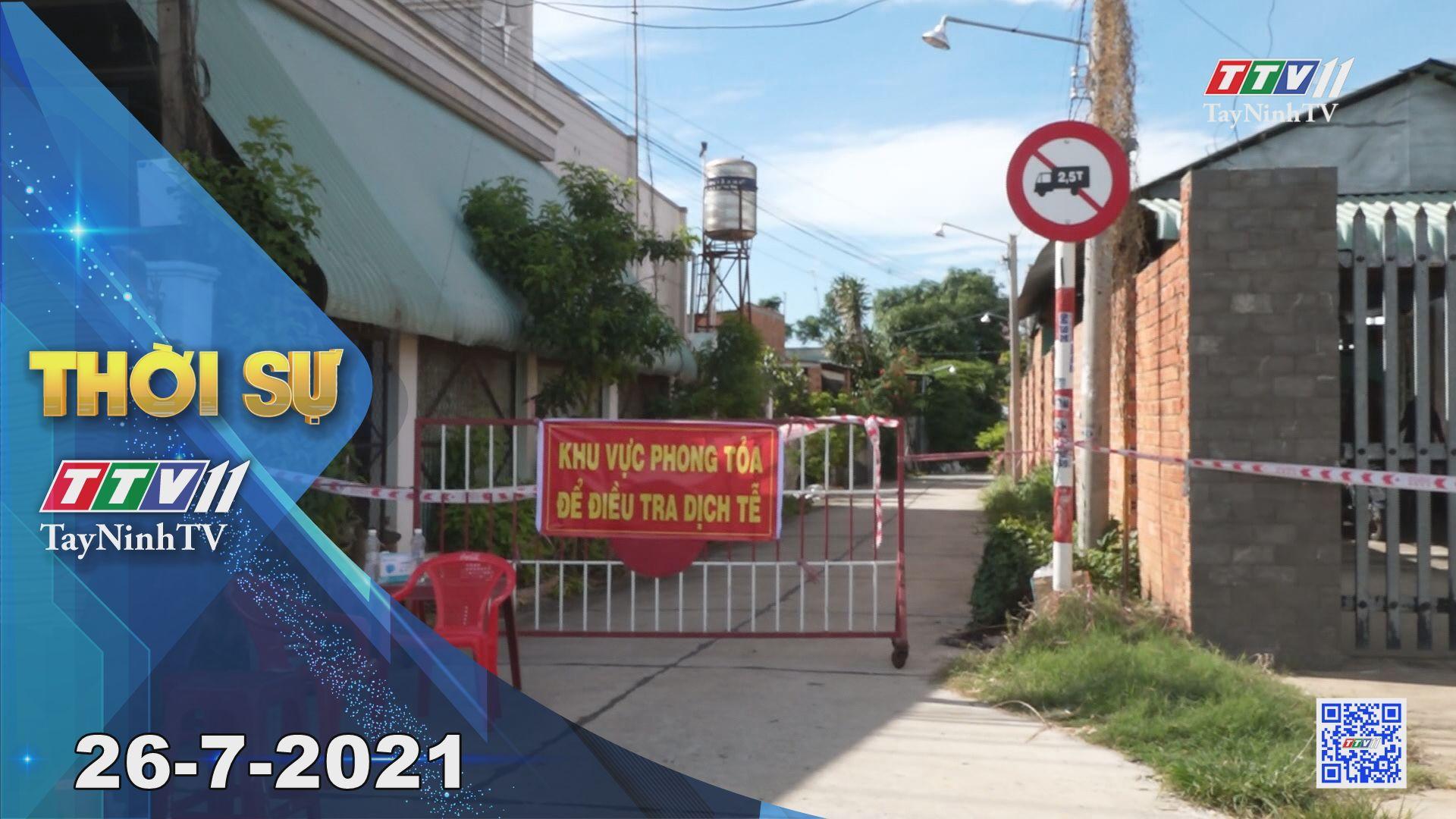 Thời sự Tây Ninh 26-7-2021 | Tin tức hôm nay | TayNinhTV