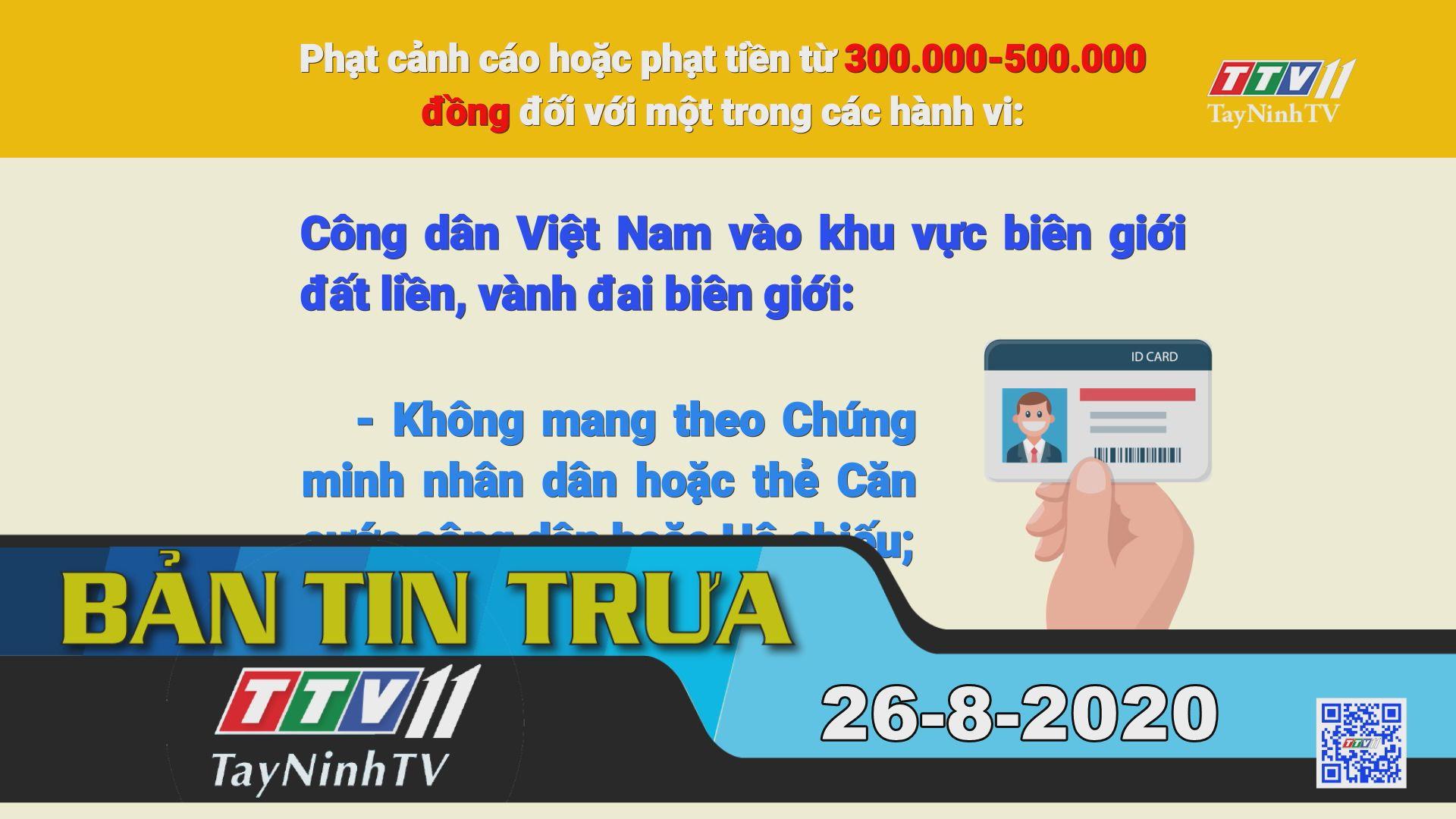 Bản tin trưa 26-8-2020 | Tin tức hôm nay | TayNinhTV