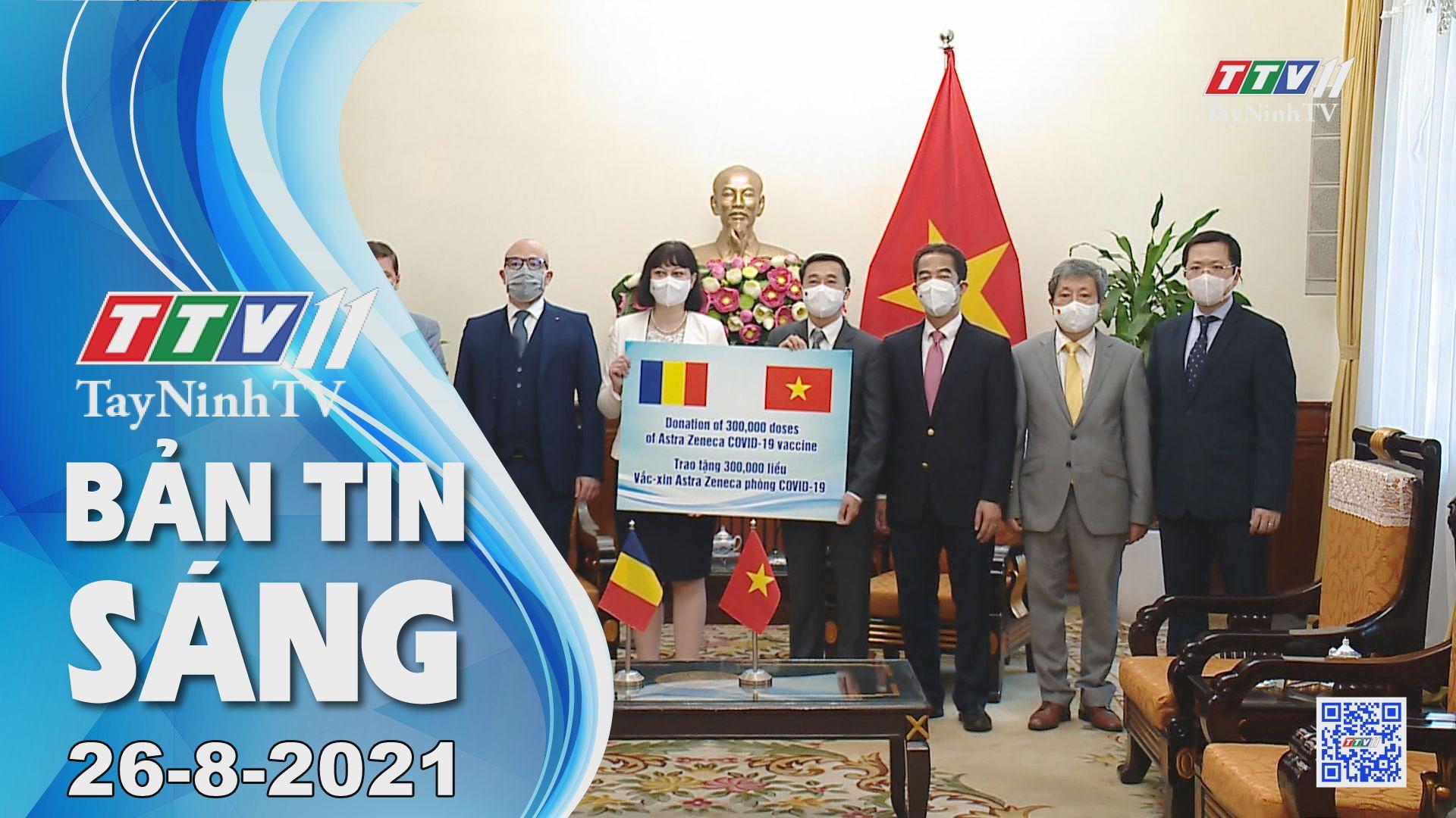 Bản tin sáng 26-8-2021 | Tin tức hôm nay | TayNinhTV
