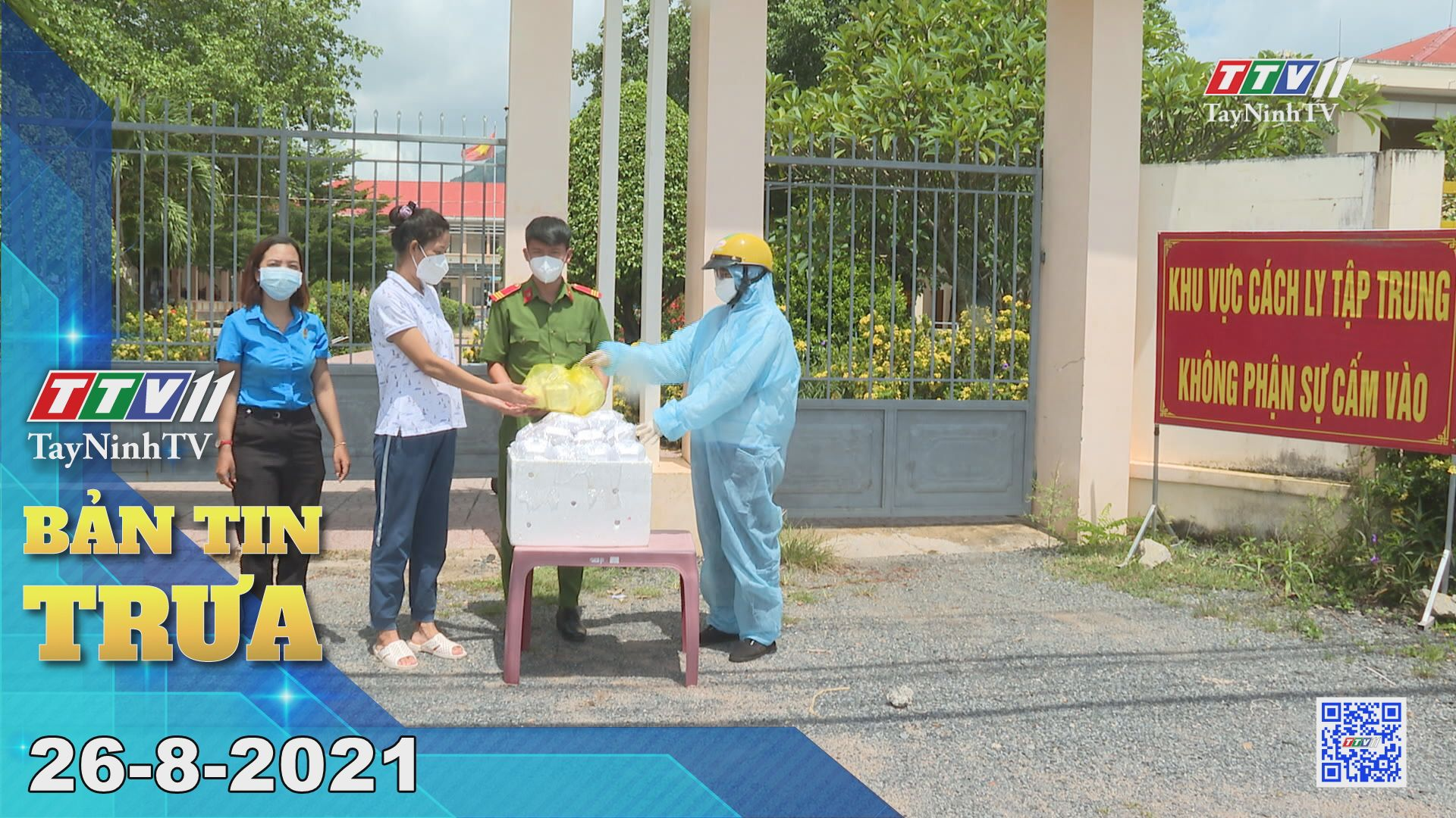 Bản tin trưa 26-8-2021 | Tin tức hôm nay | TayNinhTV