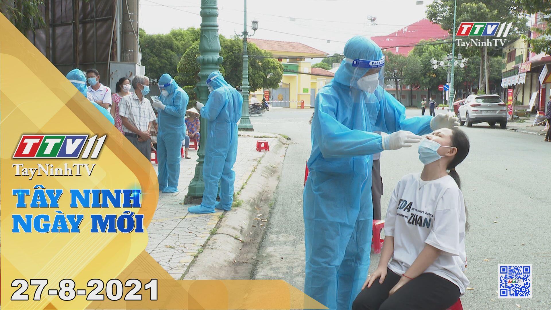 Tây Ninh Ngày Mới 27-8-2021 | Tin tức hôm nay | TayNinhTV