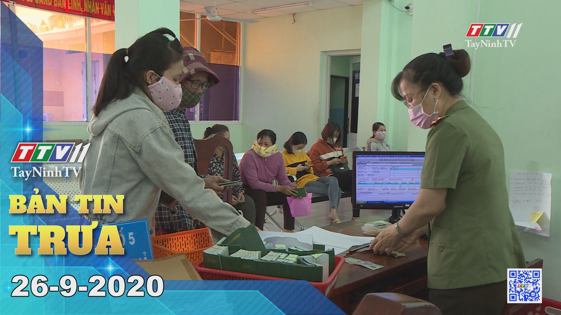 Bản tin trưa 26-9-2020 | Tin tức hôm nay | TayNinhTV