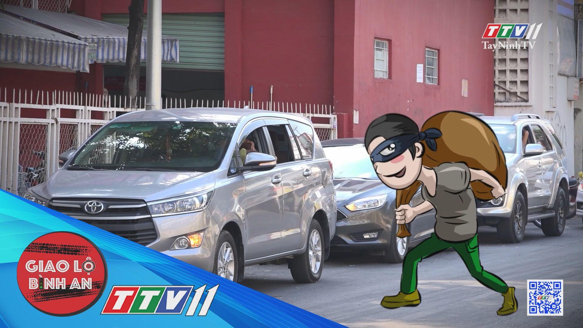 Đừng chủ quan khi để xe ô tô ngoài đường | GIAO LỘ BÌNH AN | TayNinhTVE