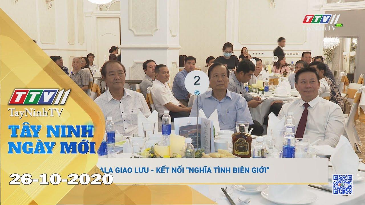 Tây Ninh Ngày Mới 26-10-2020 | Tin tức hôm nay | TayNinhTV