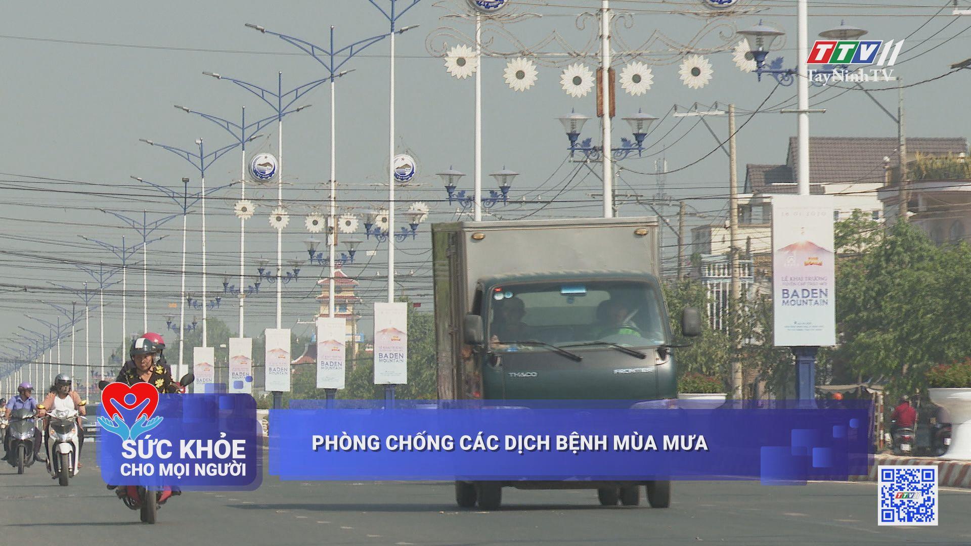 Phòng chống các dịch bệnh mùa mưa | SỨC KHỎE CHO MỌI NGƯỜI | TayNinhTV